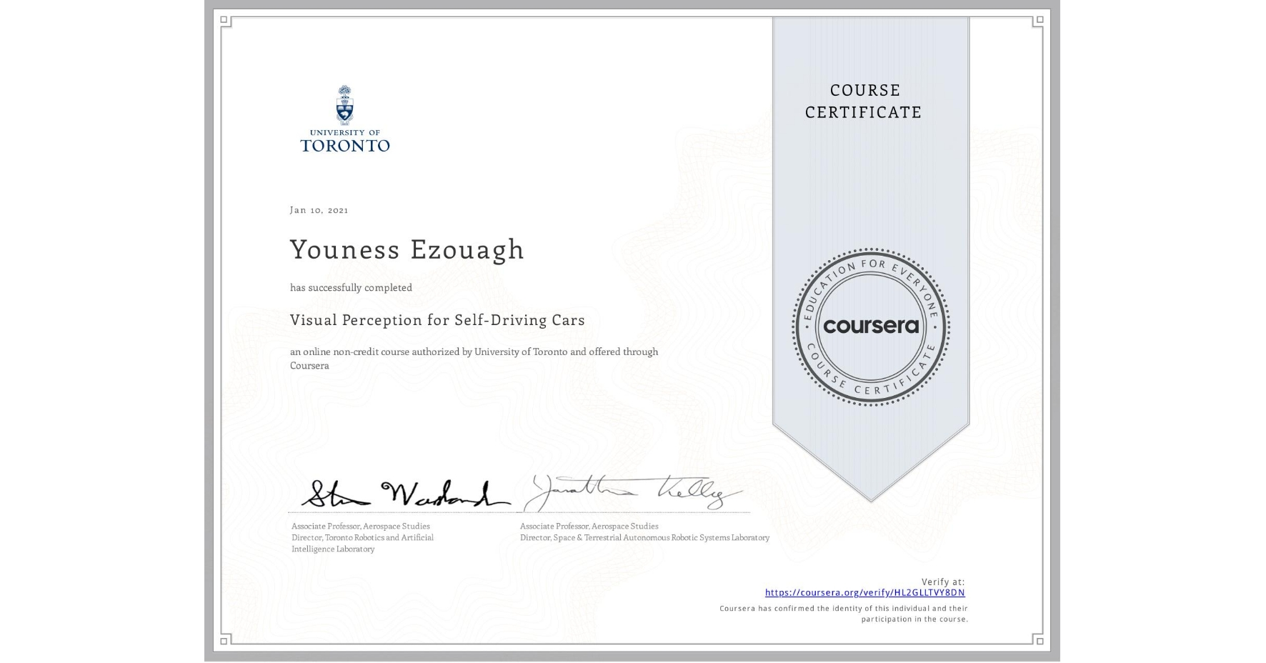 View certificate for Youness Ezouagh, Visual Perception for Self-Driving Cars, an online non-credit course authorized by University of Toronto and offered through Coursera