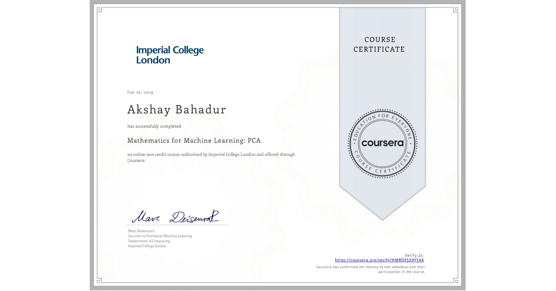View certificate for Akshay Bahadur, Mathematics for Machine Learning: PCA, an online non-credit course authorized by Imperial College London and offered through Coursera