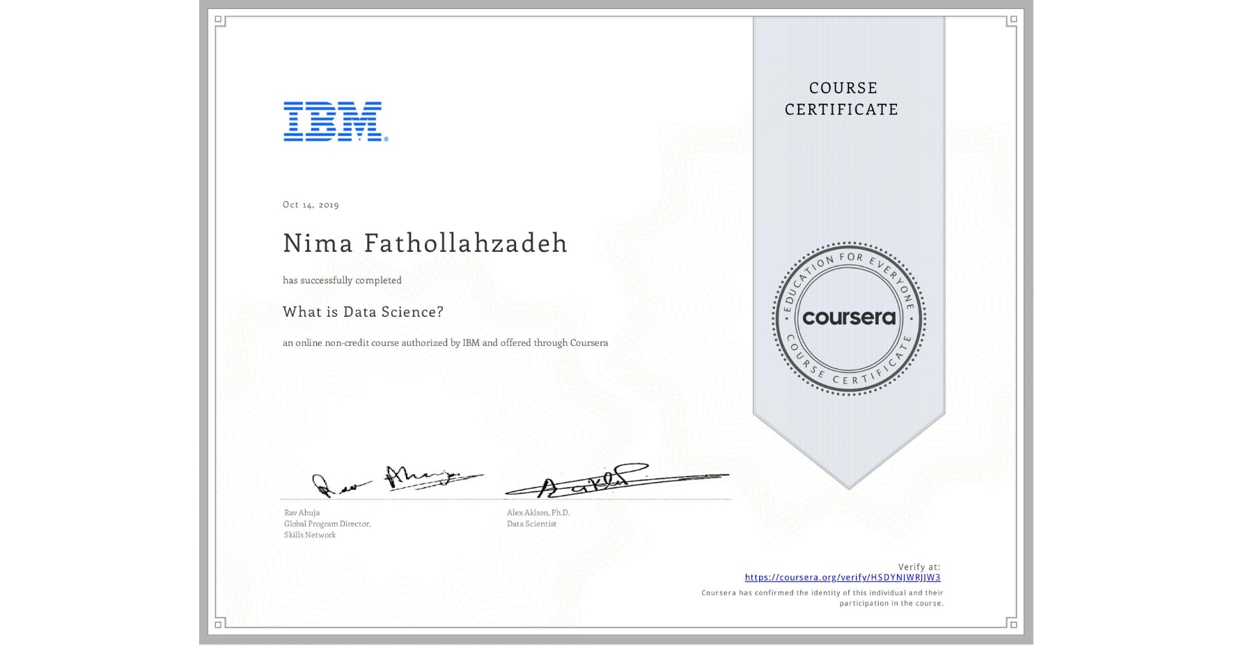 View certificate for Nima Fathollahzadeh, What is Data Science? , an online non-credit course authorized by IBM and offered through Coursera