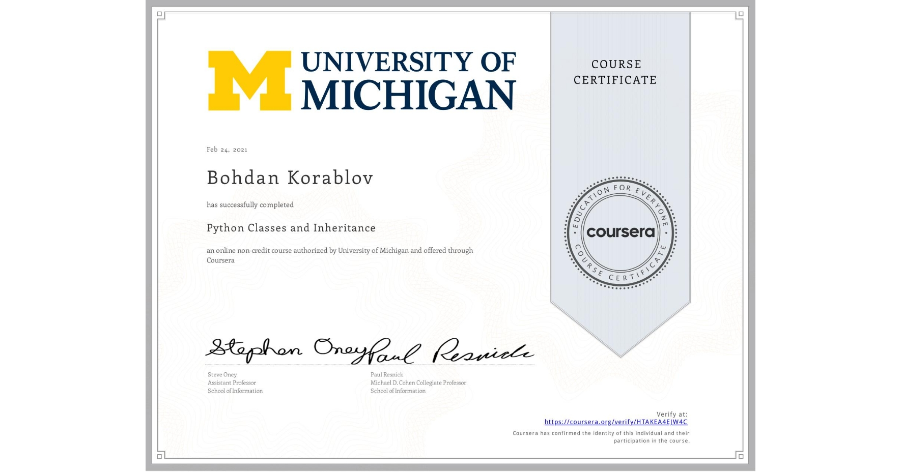 View certificate for Bohdan Korablov, Python Classes and Inheritance, an online non-credit course authorized by University of Michigan and offered through Coursera