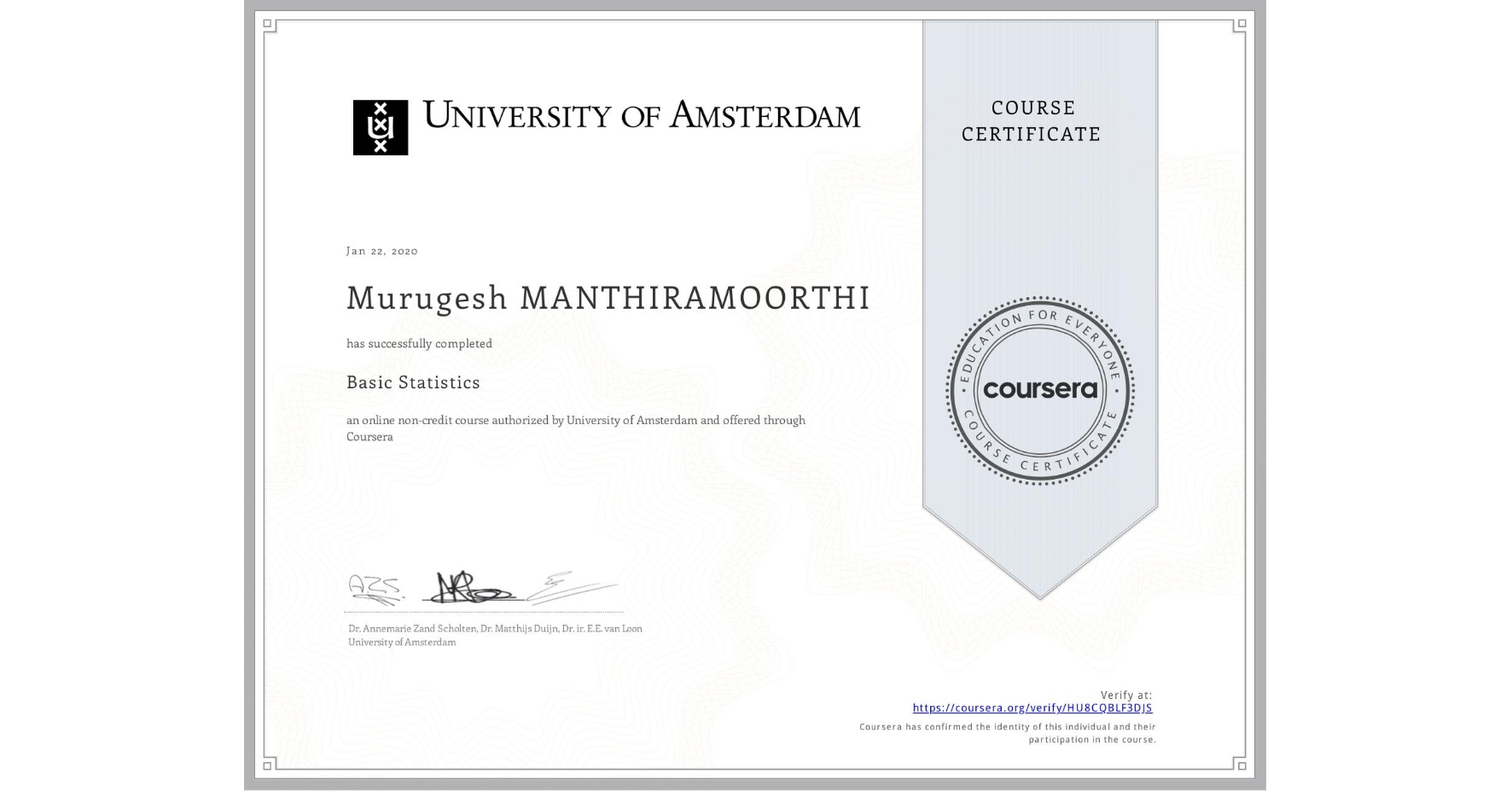 View certificate for Murugesh Manthiramoorthi, Basic Statistics, an online non-credit course authorized by University of Amsterdam and offered through Coursera