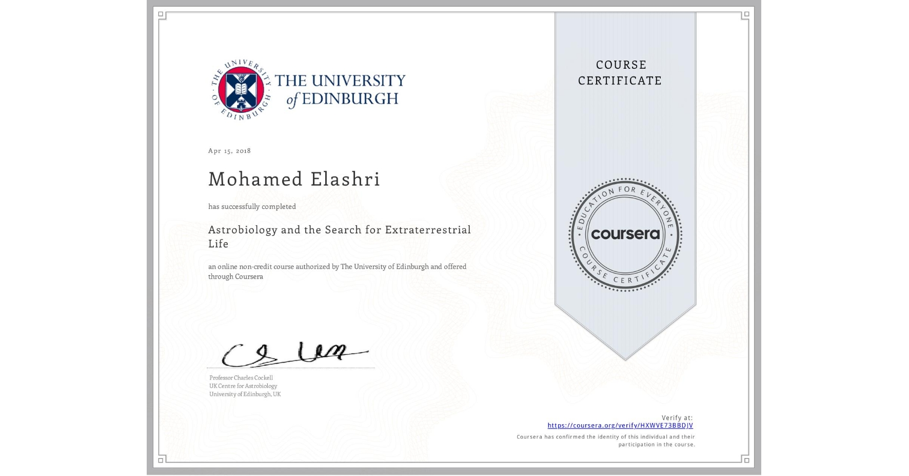 View certificate for Mohamed Elashri, Astrobiology and the Search for Extraterrestrial Life, an online non-credit course authorized by The University of Edinburgh and offered through Coursera