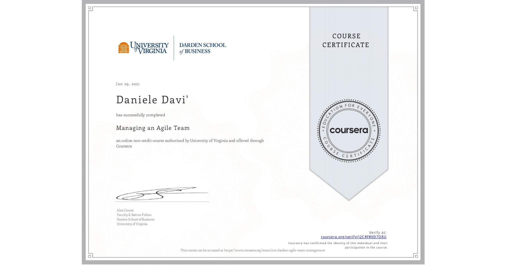 View certificate for Daniele Davi', Managing an Agile Team, an online non-credit course authorized by University of Virginia and offered through Coursera
