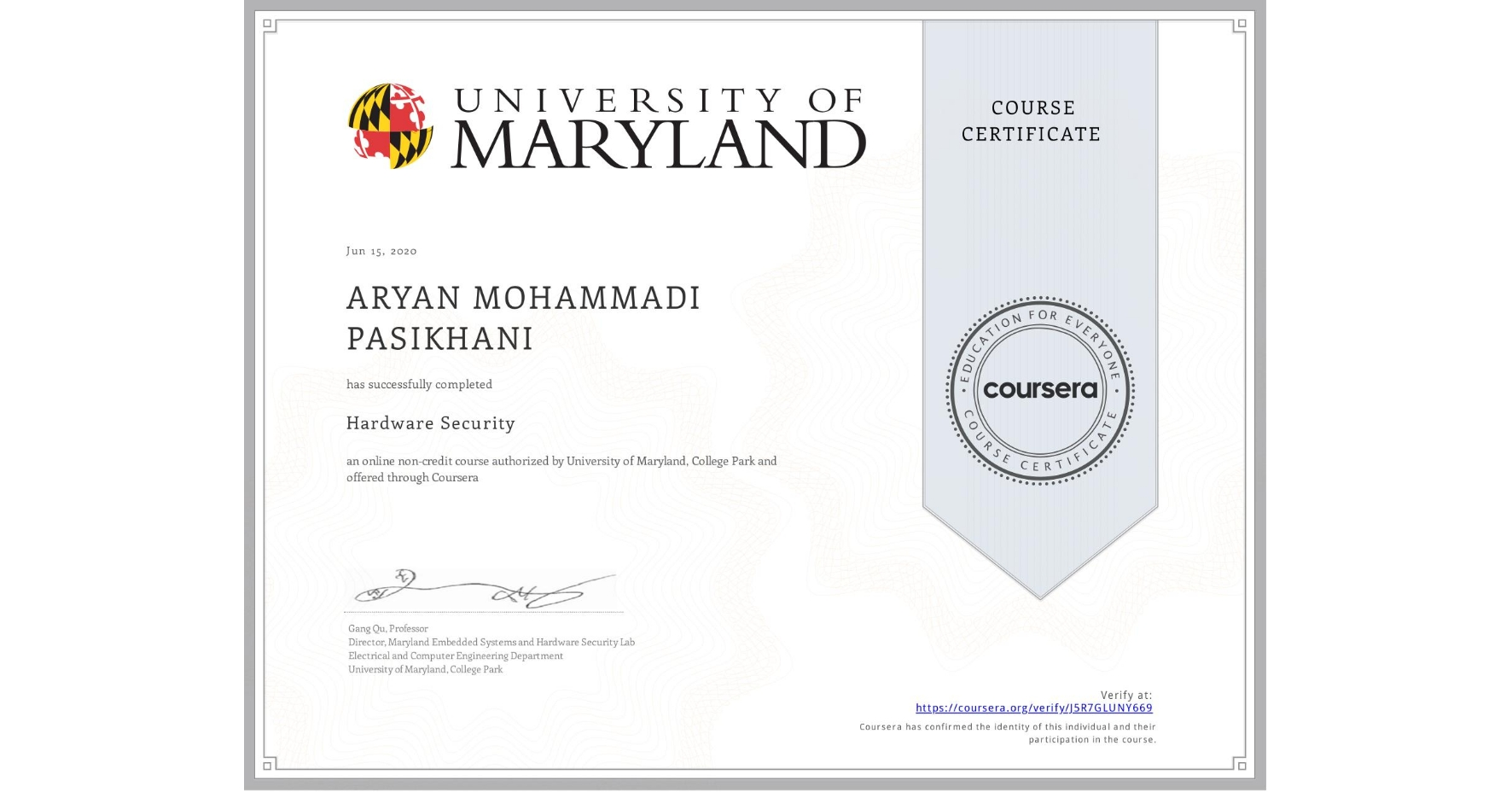 View certificate for ARYAN MOHAMMADI PASIKHANI, Hardware Security, an online non-credit course authorized by University of Maryland, College Park and offered through Coursera