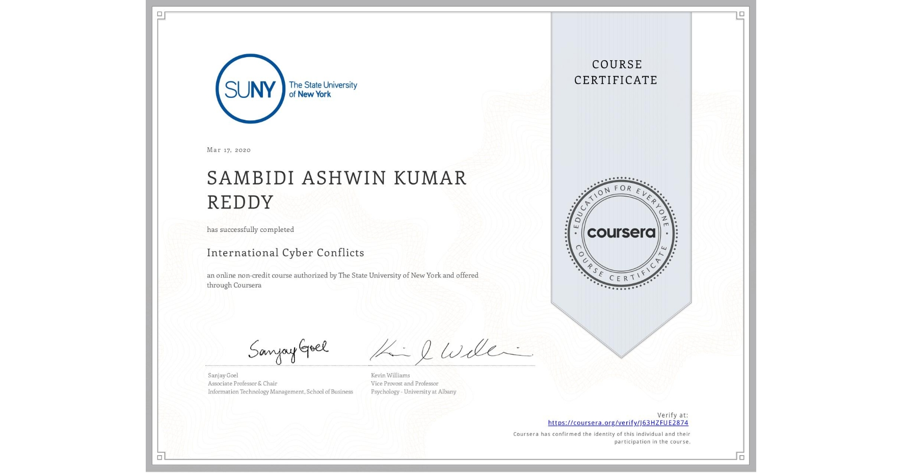 View certificate for SAMBIDI ASHWIN KUMAR  REDDY, International Cyber Conflicts, an online non-credit course authorized by The State University of New York and offered through Coursera