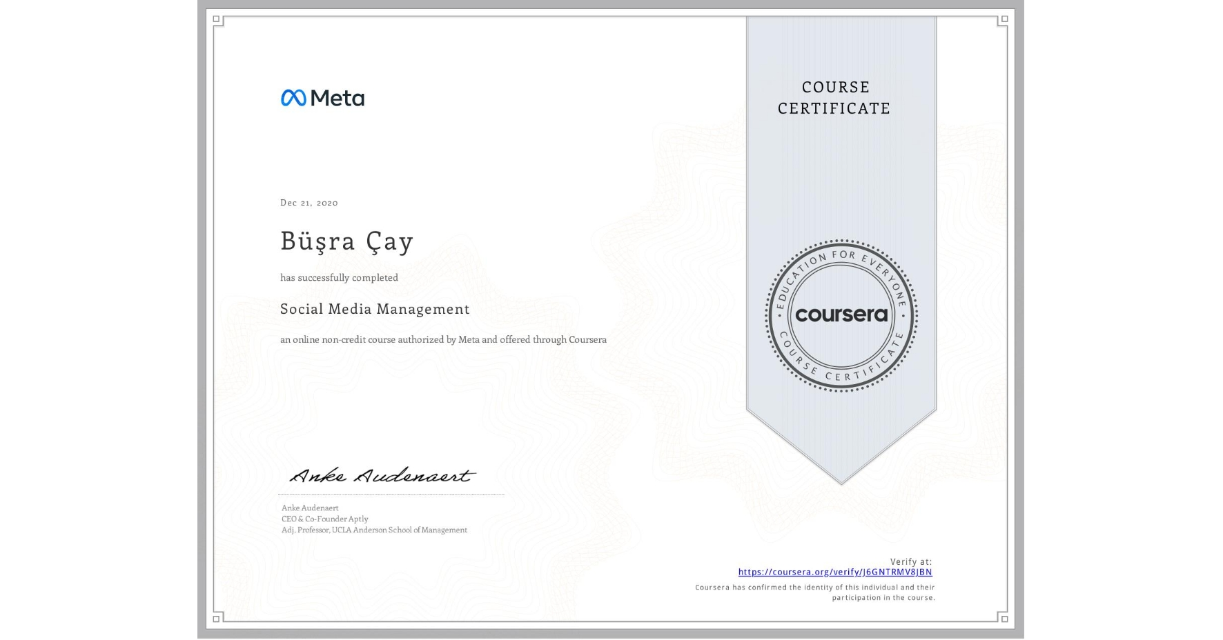 View certificate for Büşra Çay, Social Media Management , an online non-credit course authorized by Facebook and offered through Coursera
