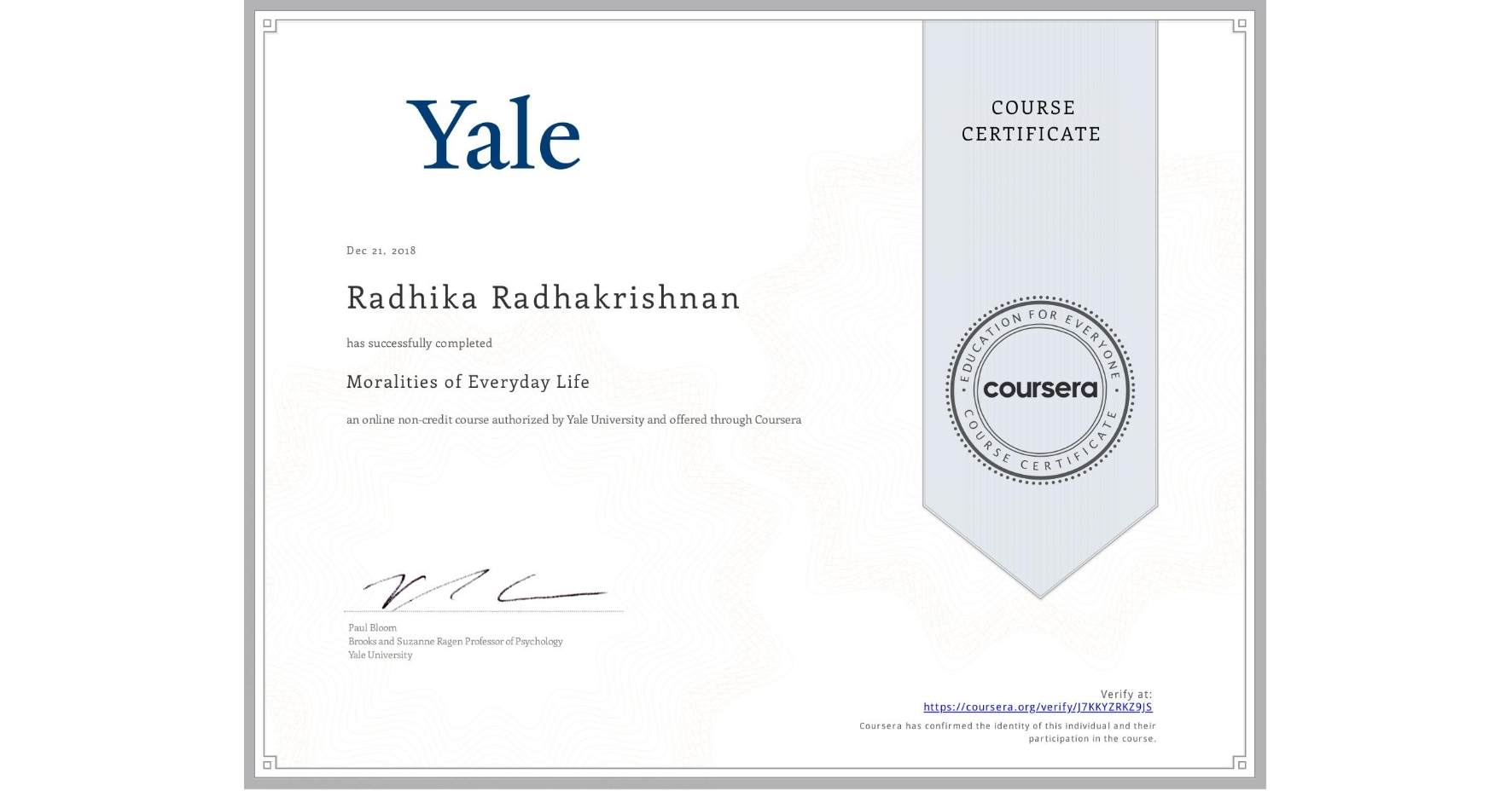View certificate for Radhika Radhakrishnan, Moralities of Everyday Life, an online non-credit course authorized by Yale University and offered through Coursera