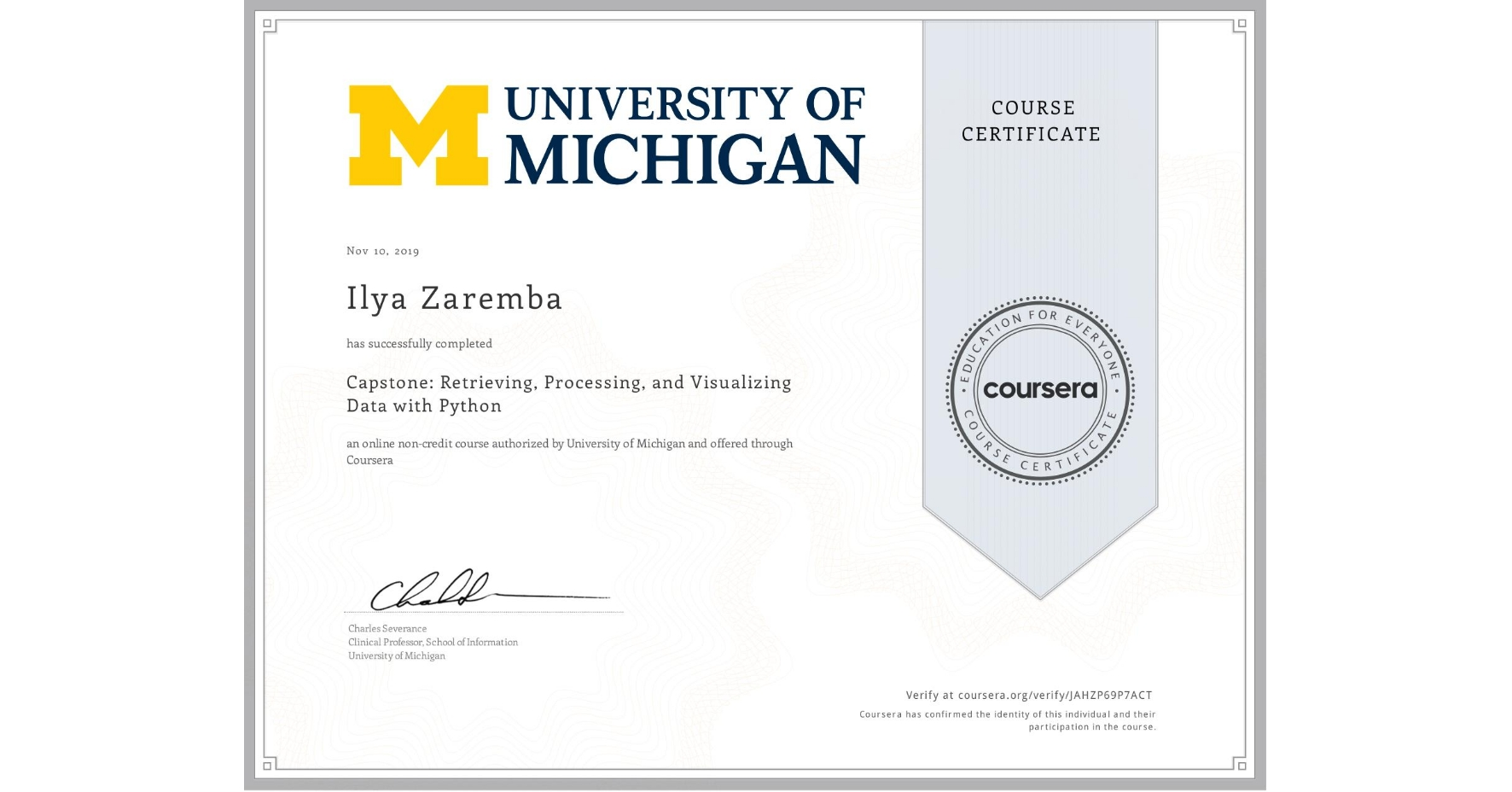 View certificate for Ilya Zaremba, Capstone: Retrieving, Processing, and Visualizing Data with Python, an online non-credit course authorized by University of Michigan and offered through Coursera