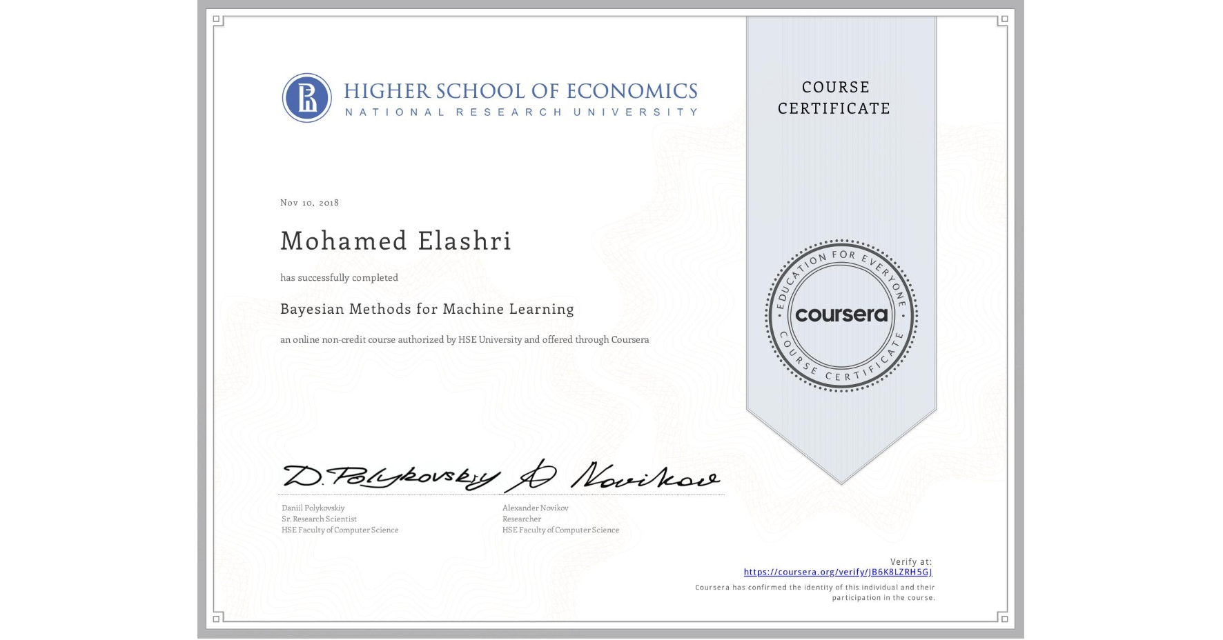 View certificate for Mohamed Elashri, Bayesian Methods for Machine Learning, an online non-credit course authorized by National Research University Higher School of Economics and offered through Coursera