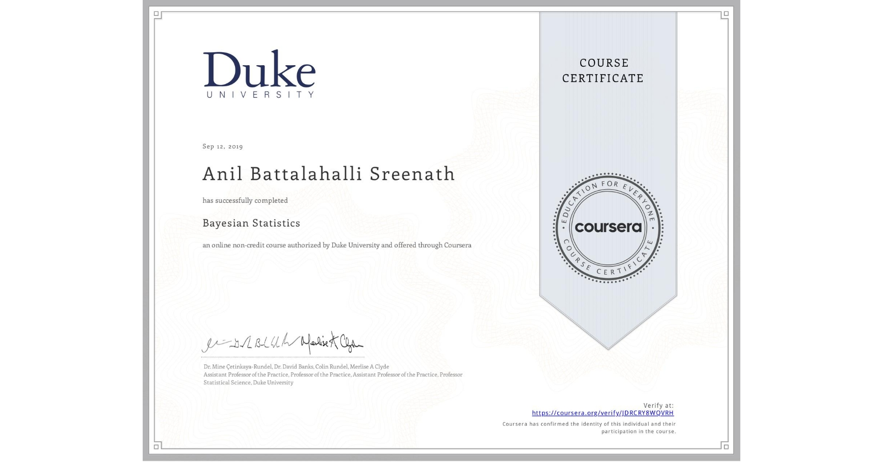 View certificate for Anil Battalahalli Sreenath, Bayesian Statistics, an online non-credit course authorized by Duke University and offered through Coursera