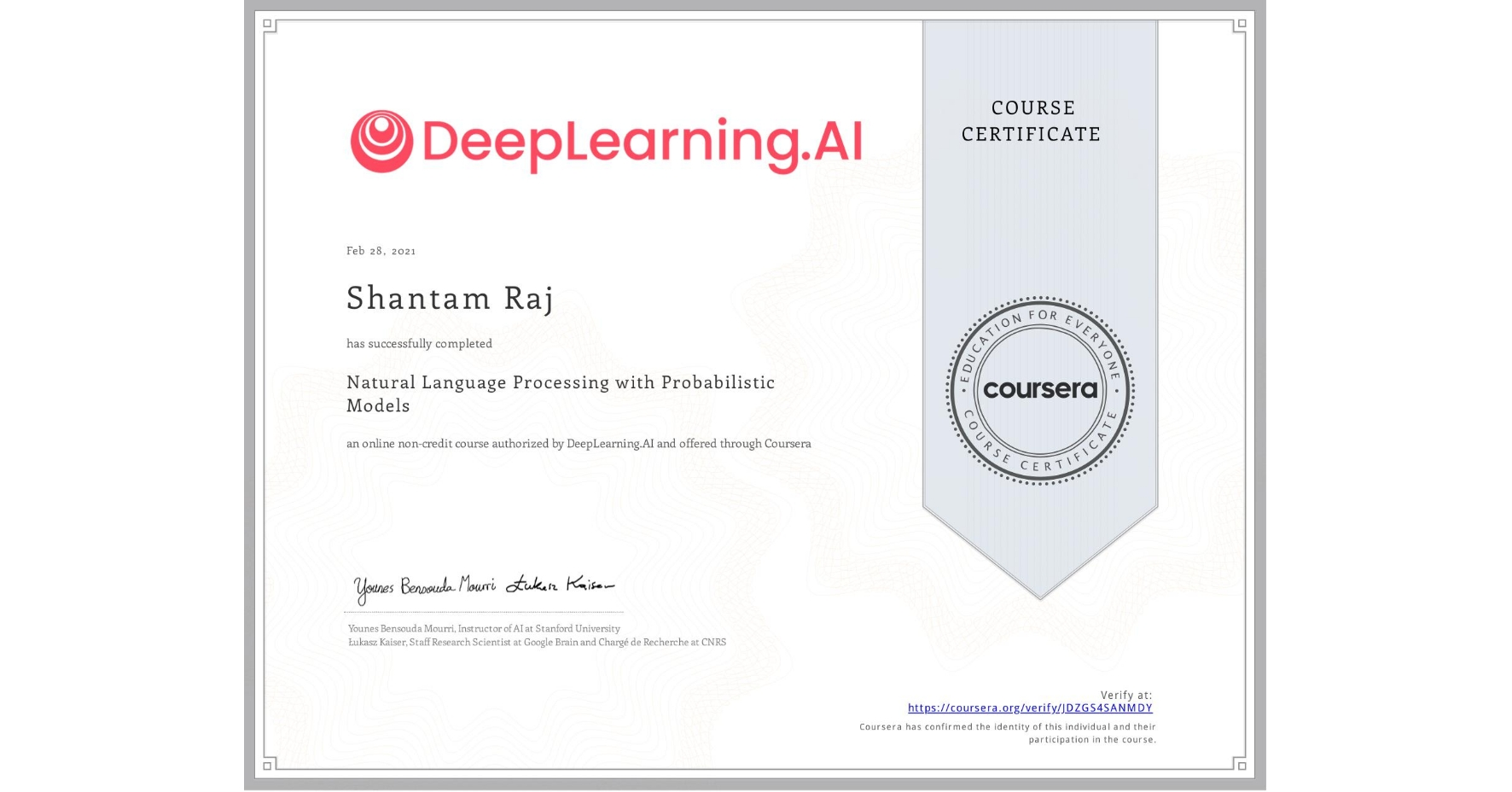 View certificate for Shantam Raj, Natural Language Processing with Probabilistic Models, an online non-credit course authorized by DeepLearning.AI and offered through Coursera