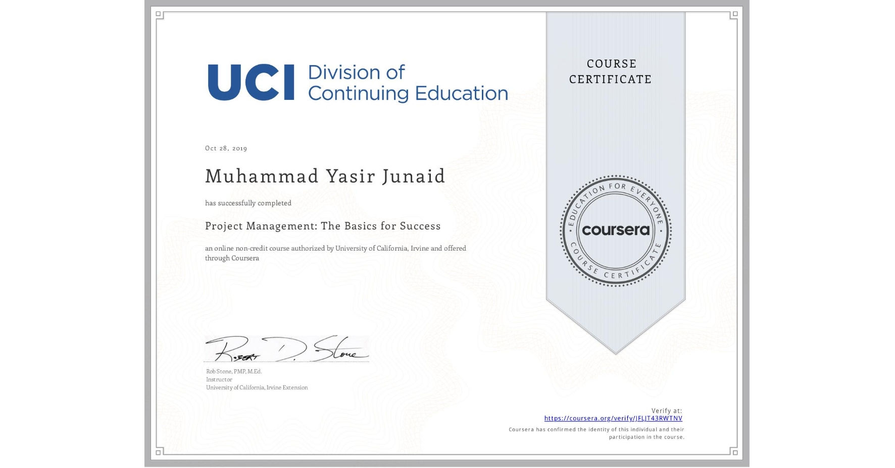 View certificate for Muhammad Yasir Junaid, Project Management: The Basics for Success, an online non-credit course authorized by University of California, Irvine and offered through Coursera