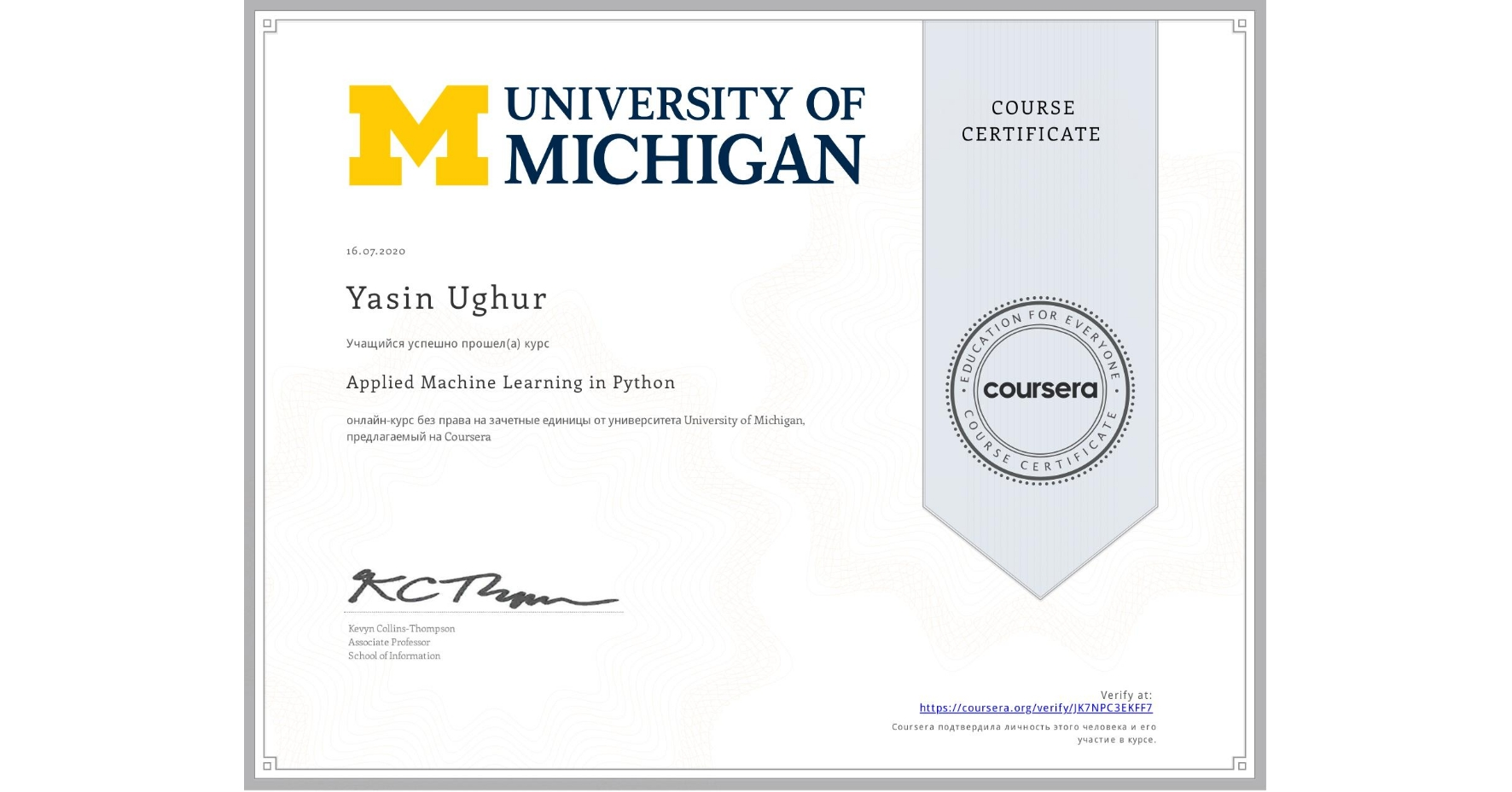 View certificate for Yasin Ughur, Applied Machine Learning in Python, an online non-credit course authorized by University of Michigan and offered through Coursera