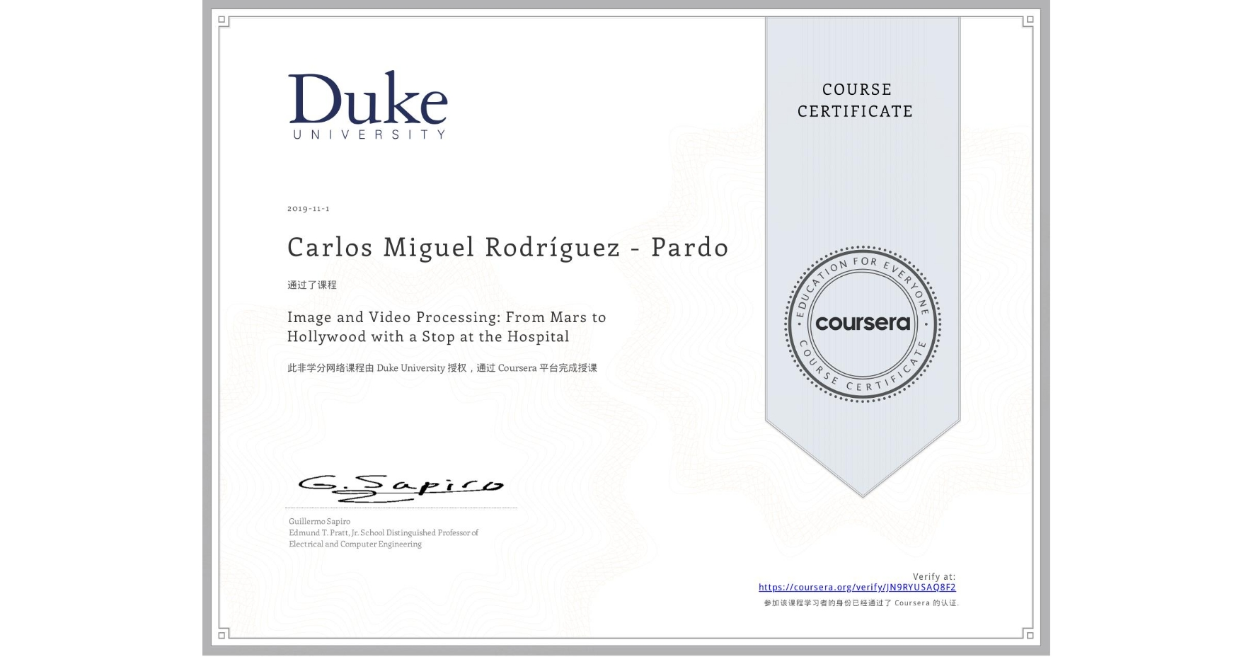 View certificate for Carlos Miguel Rodríguez - Pardo, Image and Video Processing: From Mars to Hollywood with a Stop at the Hospital, an online non-credit course authorized by Duke University and offered through Coursera
