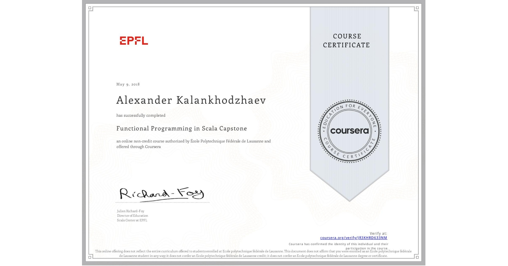 View certificate for Alexander Kalankhodzhaev, Functional Programming in Scala Capstone, an online non-credit course authorized by École Polytechnique Fédérale de Lausanne and offered through Coursera