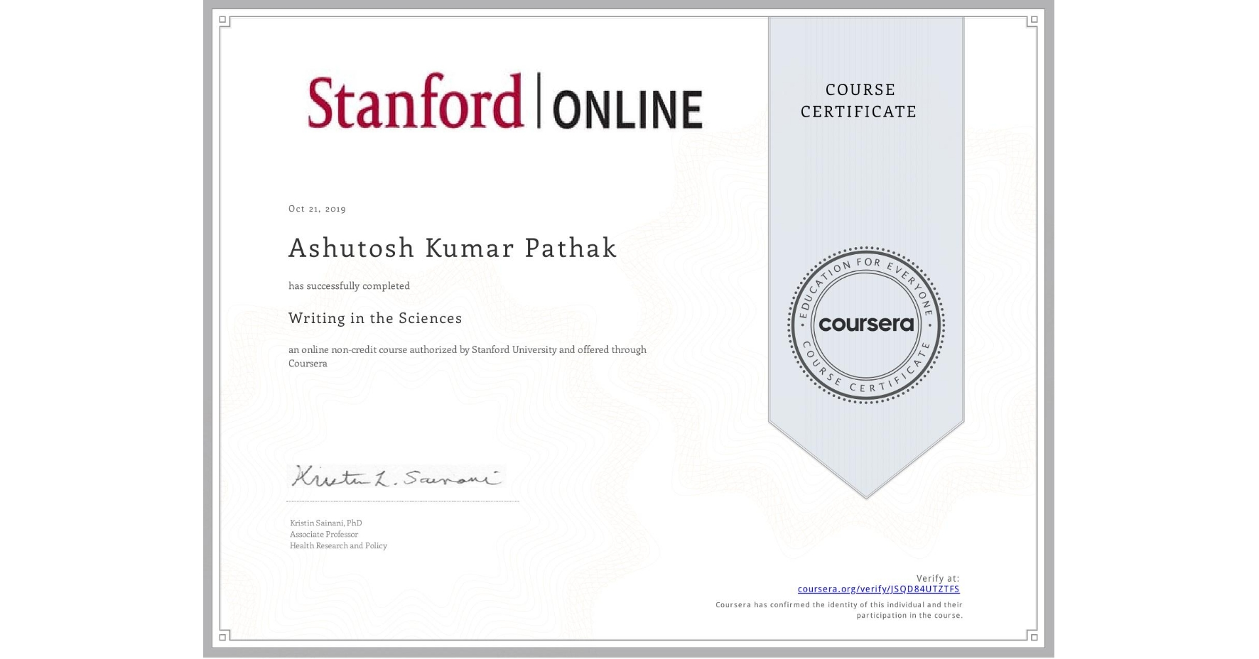 View certificate for Ashutosh Kumar Pathak, Writing in the Sciences, an online non-credit course authorized by Stanford University and offered through Coursera