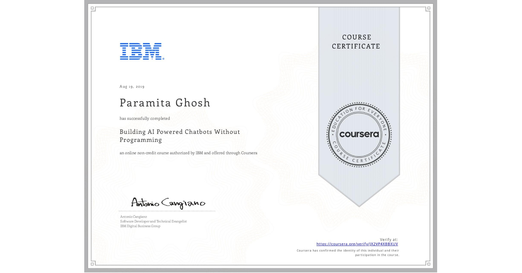 View certificate for Paramita Ghosh, Building AI Powered Chatbots Without Programming, an online non-credit course authorized by IBM and offered through Coursera