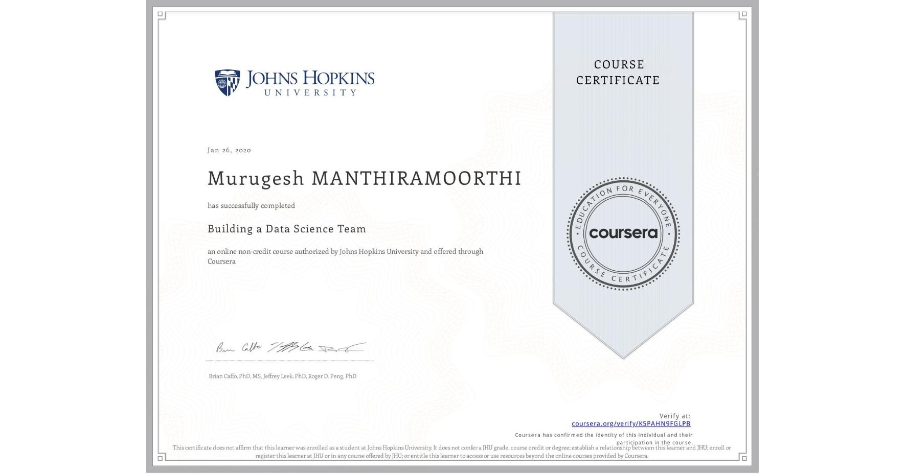 View certificate for Murugesh Manthiramoorthi, Building a Data Science Team, an online non-credit course authorized by Johns Hopkins University and offered through Coursera