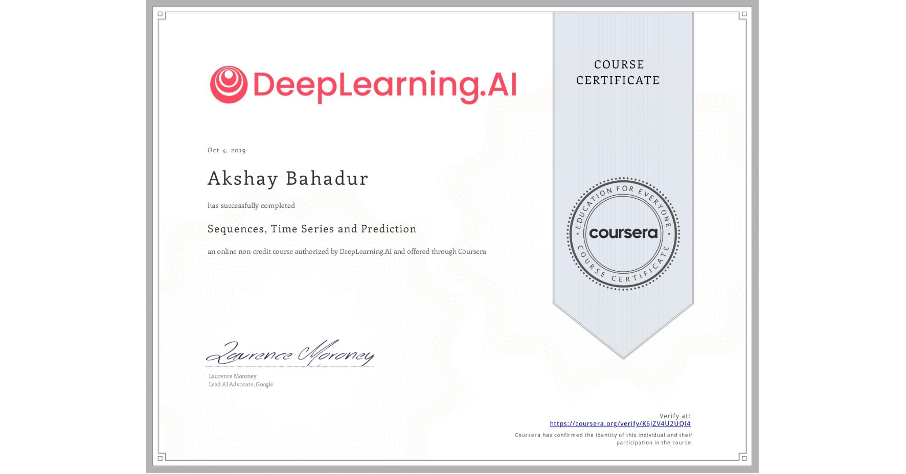 View certificate for Akshay Bahadur, Sequences, Time Series and Prediction, an online non-credit course authorized by DeepLearning.AI and offered through Coursera