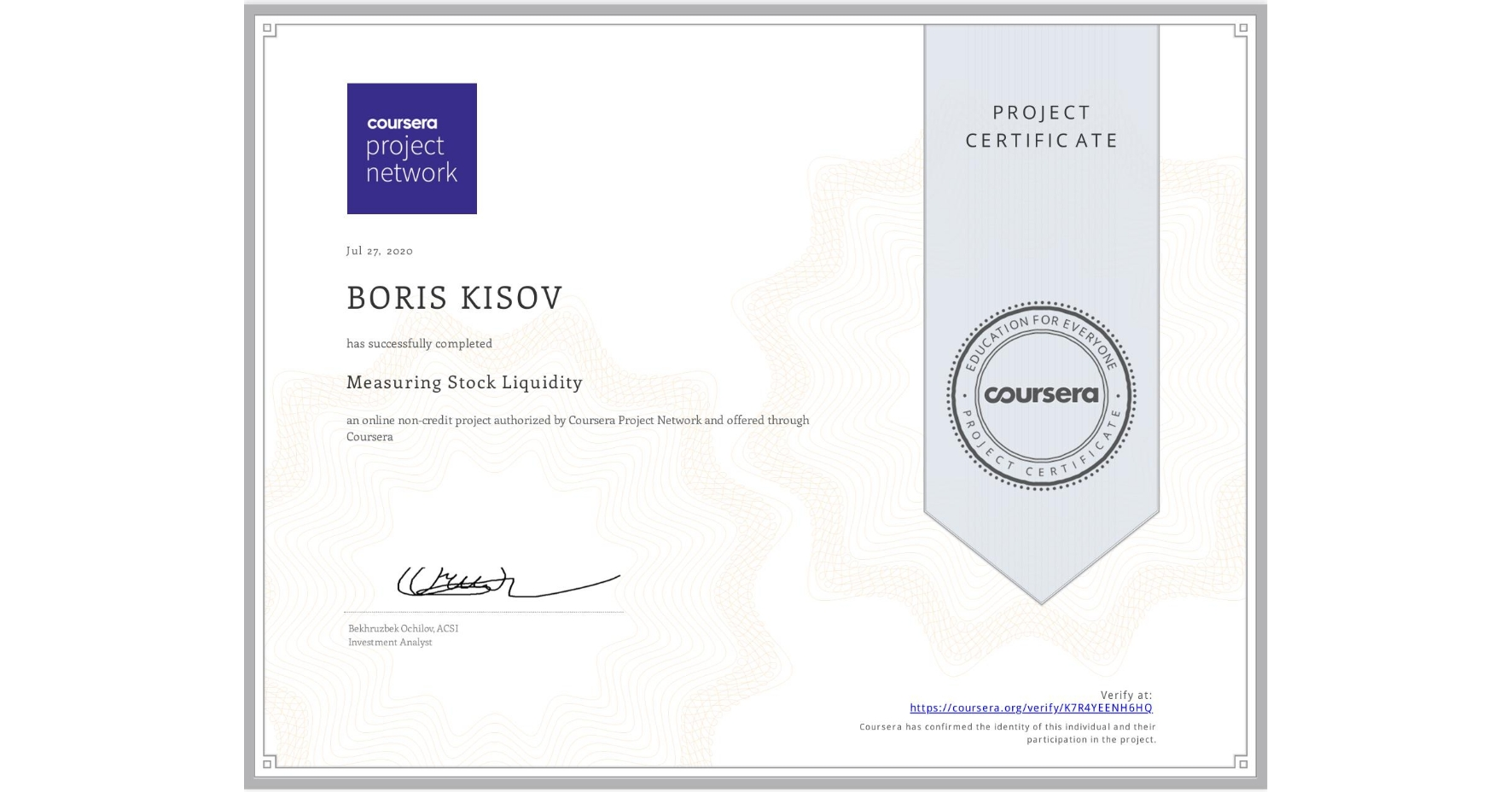 View certificate for BORIS KISOV, Measuring Stock Liquidity, an online non-credit course authorized by Coursera Project Network and offered through Coursera