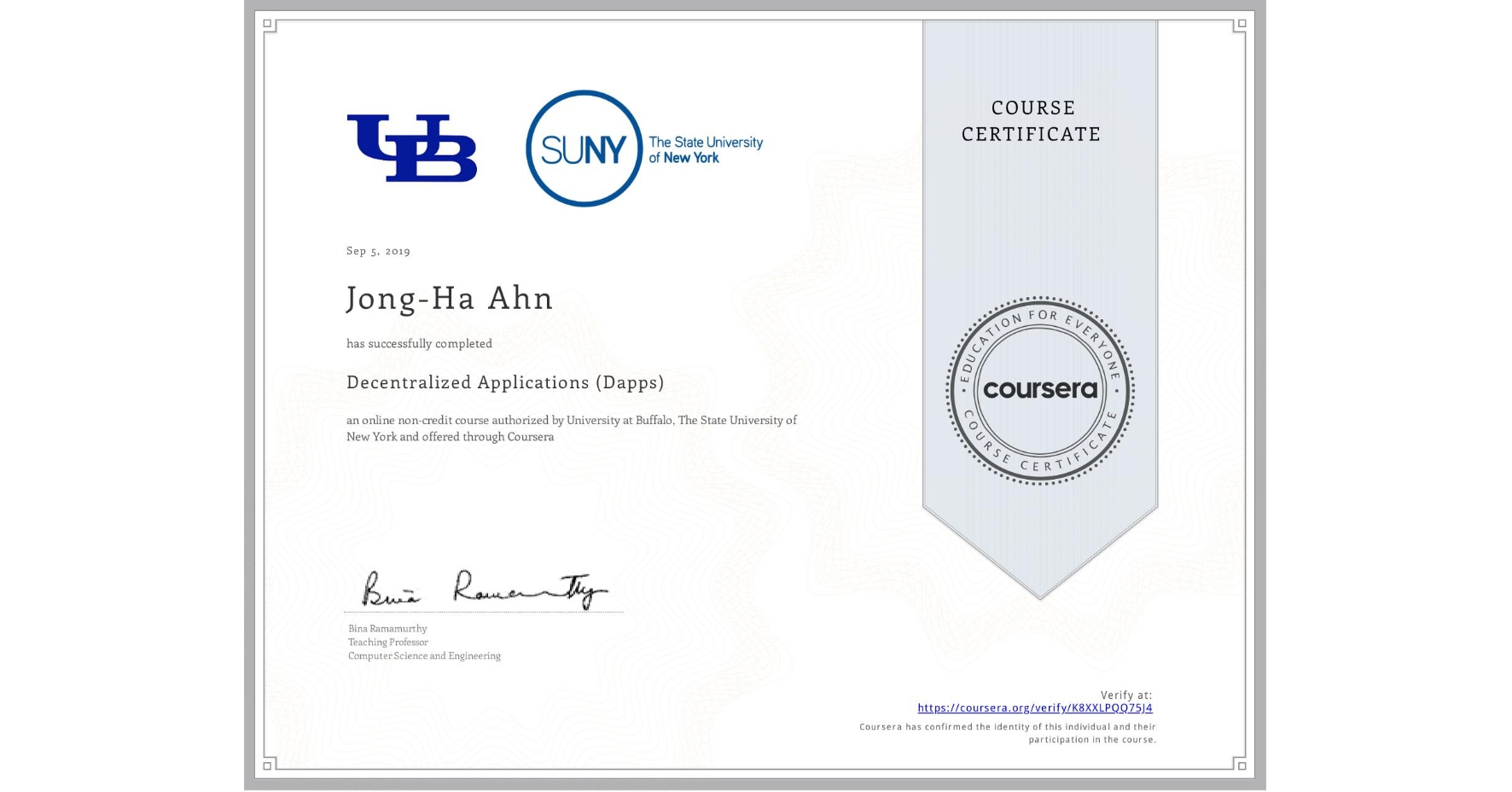 View certificate for Jong-Ha Ahn, Decentralized Applications (Dapps), an online non-credit course authorized by University at Buffalo & The State University of New York and offered through Coursera