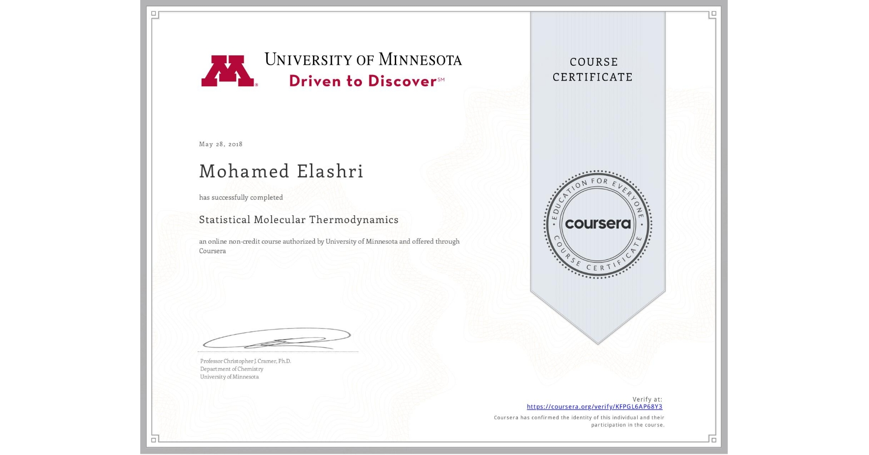 View certificate for Mohamed Elashri, Statistical Molecular Thermodynamics, an online non-credit course authorized by University of Minnesota and offered through Coursera
