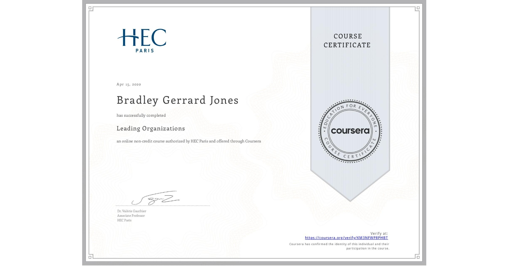 View certificate for Bradley Gerrard Jones, Leading Organizations, an online non-credit course authorized by HEC Paris and offered through Coursera