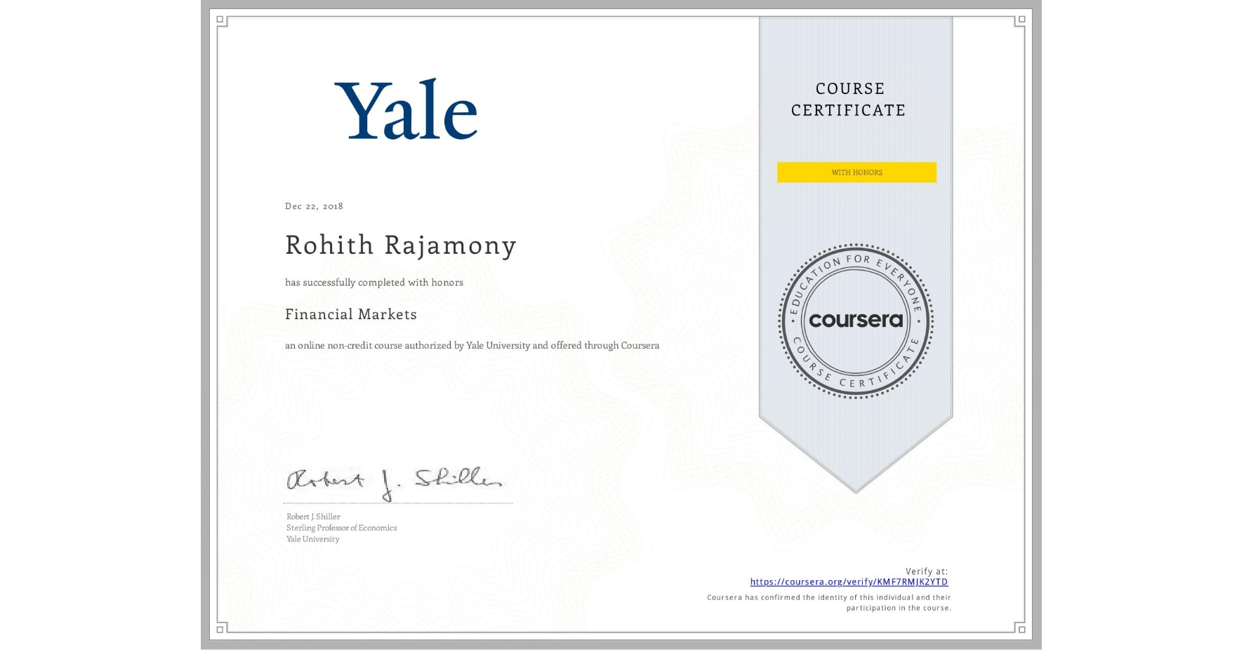 View certificate for Rohith Rajamony, Financial Markets, an online non-credit course authorized by Yale University and offered through Coursera