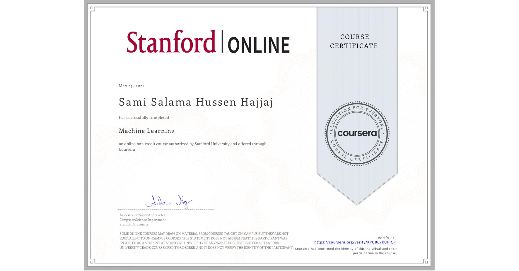 View certificate for Sami Salama Hussen Hajjaj, Machine Learning, an online non-credit course authorized by Stanford University and offered through Coursera