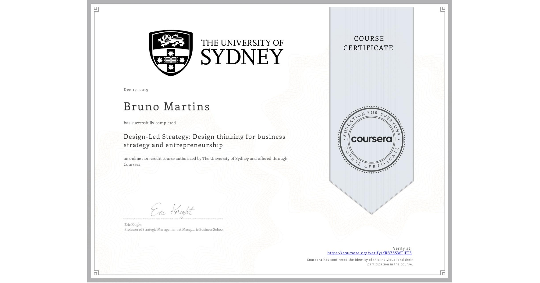 View certificate for Bruno Martins, Design-Led Strategy: Design thinking for business strategy and entrepreneurship, an online non-credit course authorized by The University of Sydney and offered through Coursera