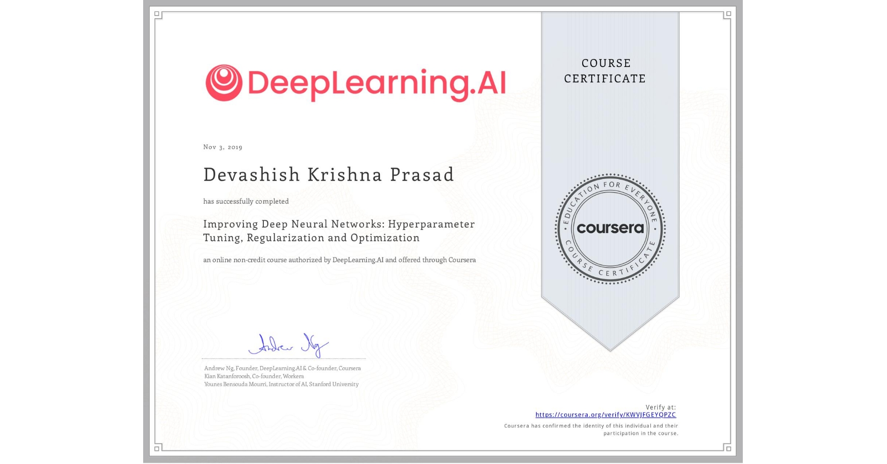 View certificate for Devashish Krishna Prasad, Improving Deep Neural Networks: Hyperparameter Tuning, Regularization and Optimization, an online non-credit course authorized by DeepLearning.AI and offered through Coursera