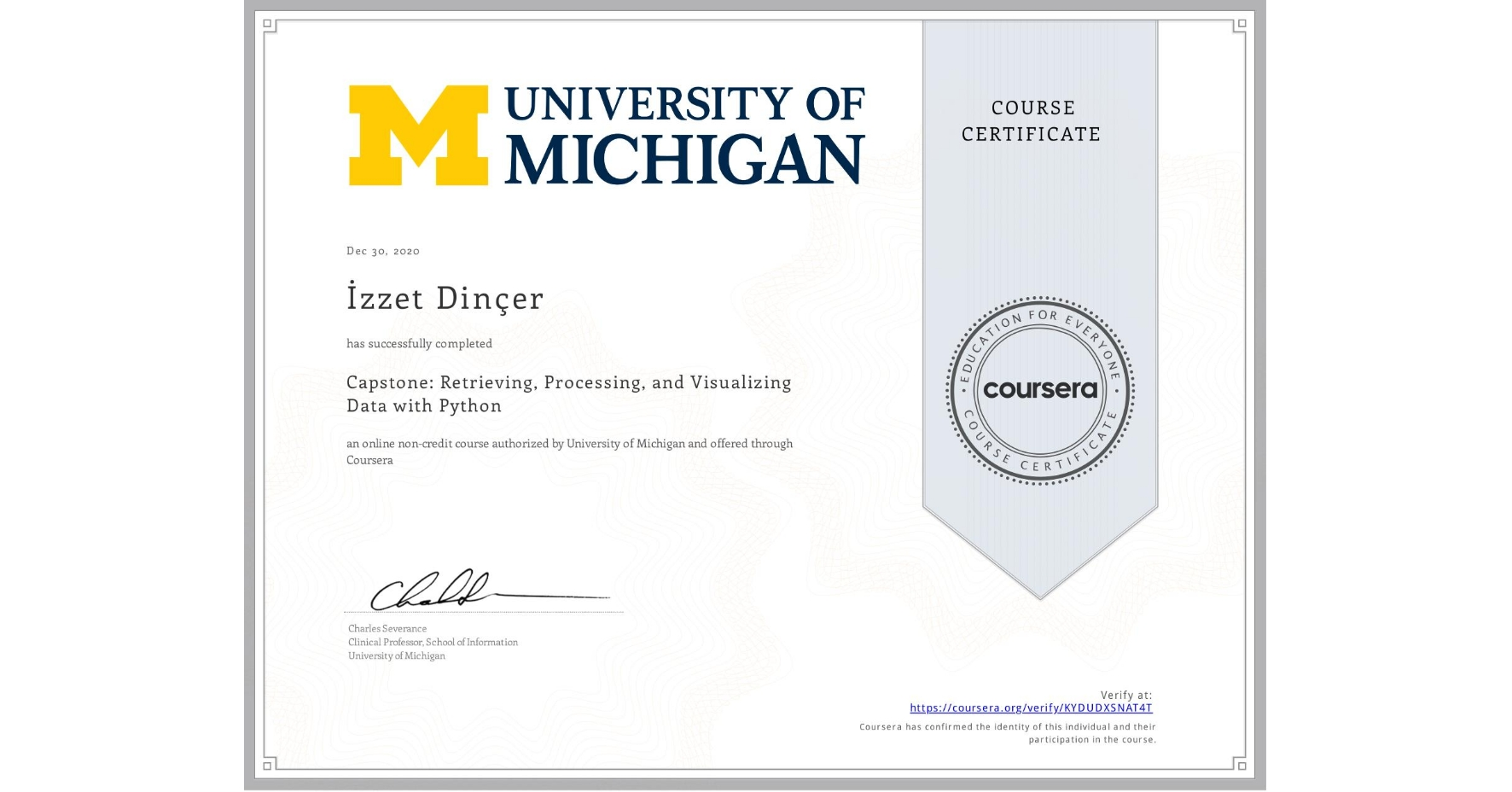 View certificate for İzzet Dinçer, Capstone: Retrieving, Processing, and Visualizing Data with Python, an online non-credit course authorized by University of Michigan and offered through Coursera