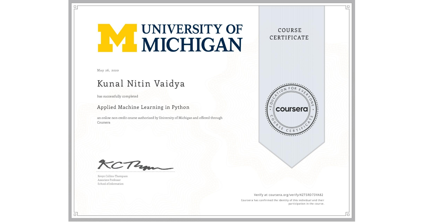 View certificate for Kunal Nitin Vaidya, Applied Machine Learning in Python, an online non-credit course authorized by University of Michigan and offered through Coursera