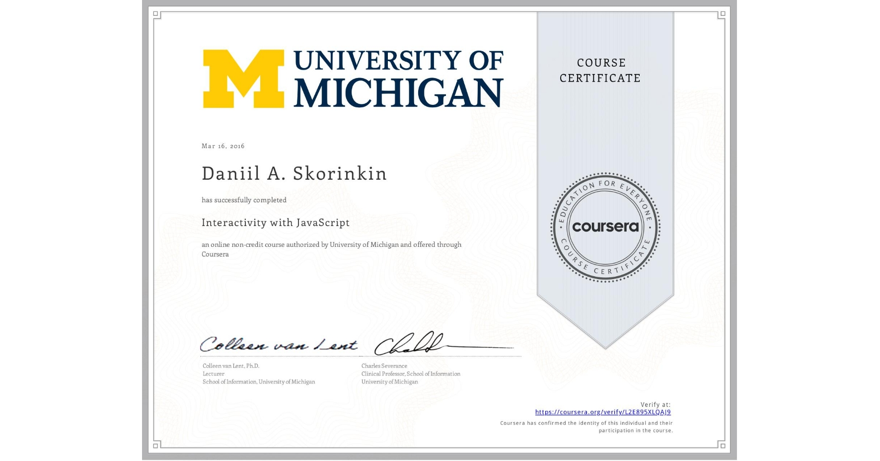 View certificate for Daniil A. Skorinkin, Interactivity with JavaScript, an online non-credit course authorized by University of Michigan and offered through Coursera