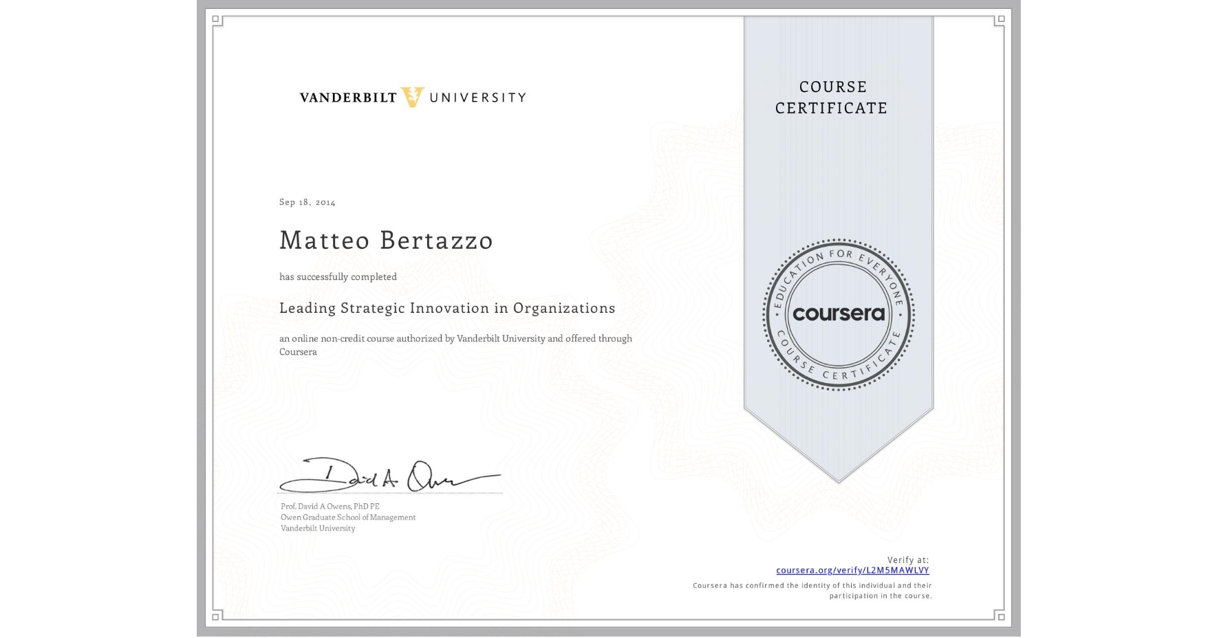 View certificate for Matteo Bertazzo, Leading Strategic Innovation in Organizations, an online non-credit course authorized by Vanderbilt University and offered through Coursera