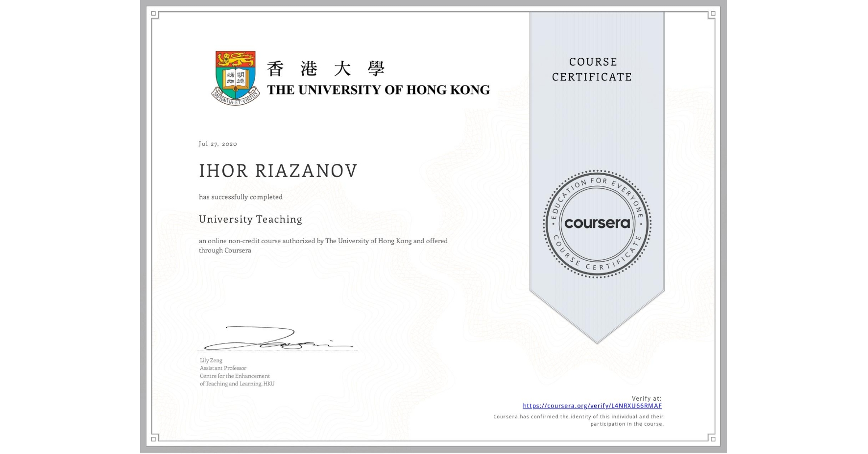 View certificate for IHOR RIAZANOV, University Teaching, an online non-credit course authorized by The University of Hong Kong and offered through Coursera