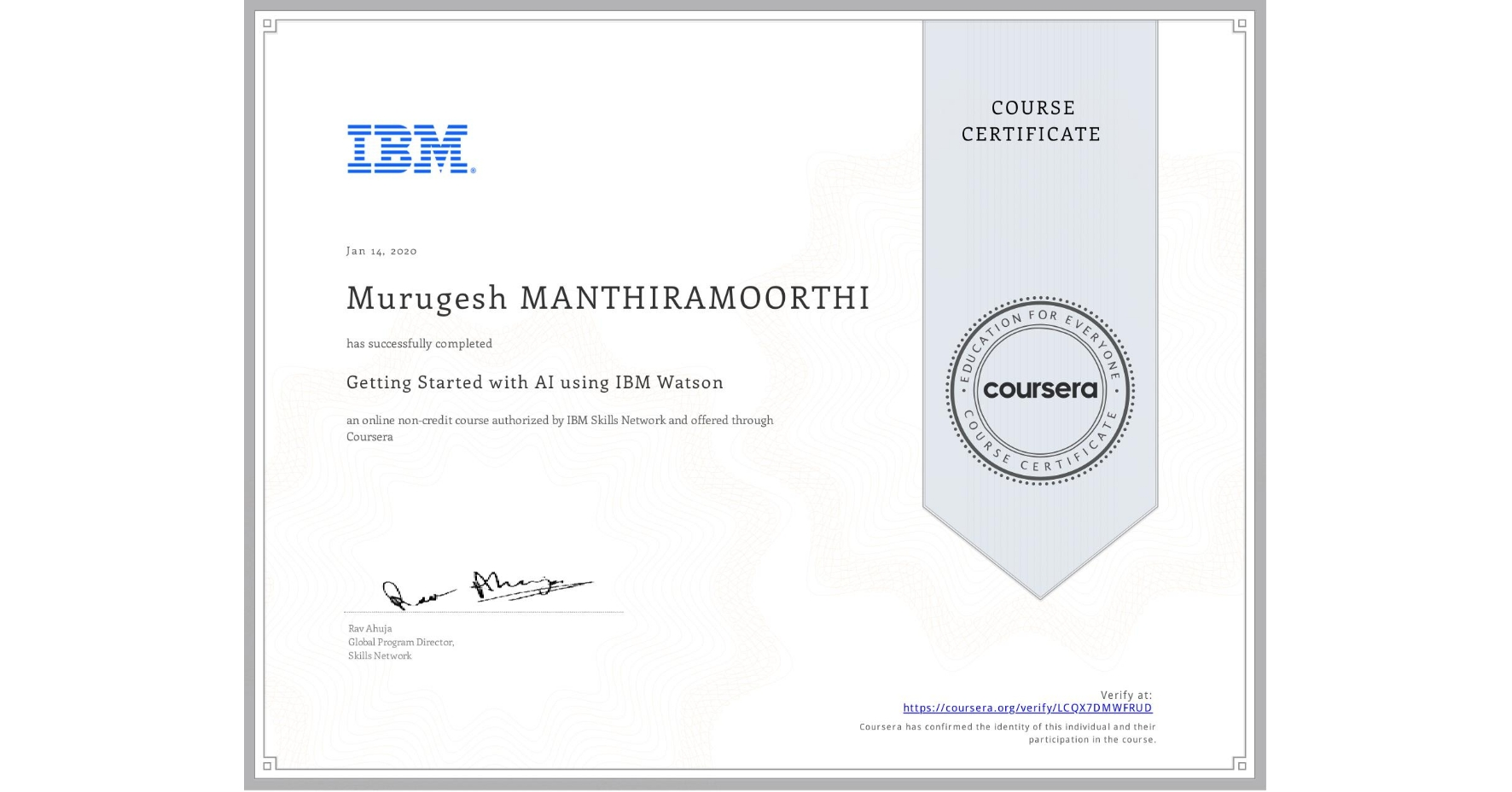 View certificate for Murugesh Manthiramoorthi, Getting Started with AI using IBM Watson, an online non-credit course authorized by IBM and offered through Coursera