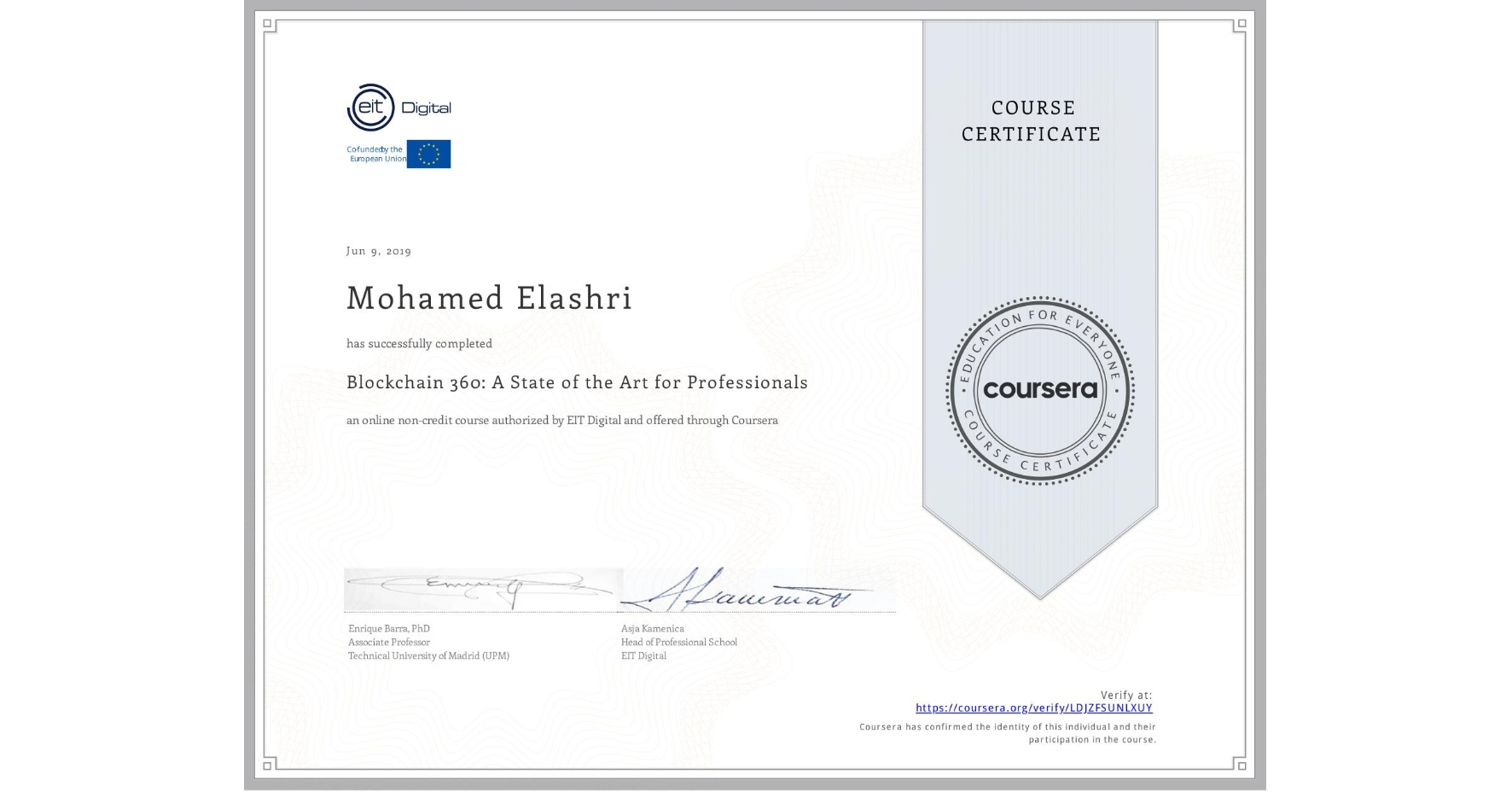 View certificate for Mohamed Elashri, Blockchain 360: A State of the Art for Professionals, an online non-credit course authorized by EIT Digital  and offered through Coursera