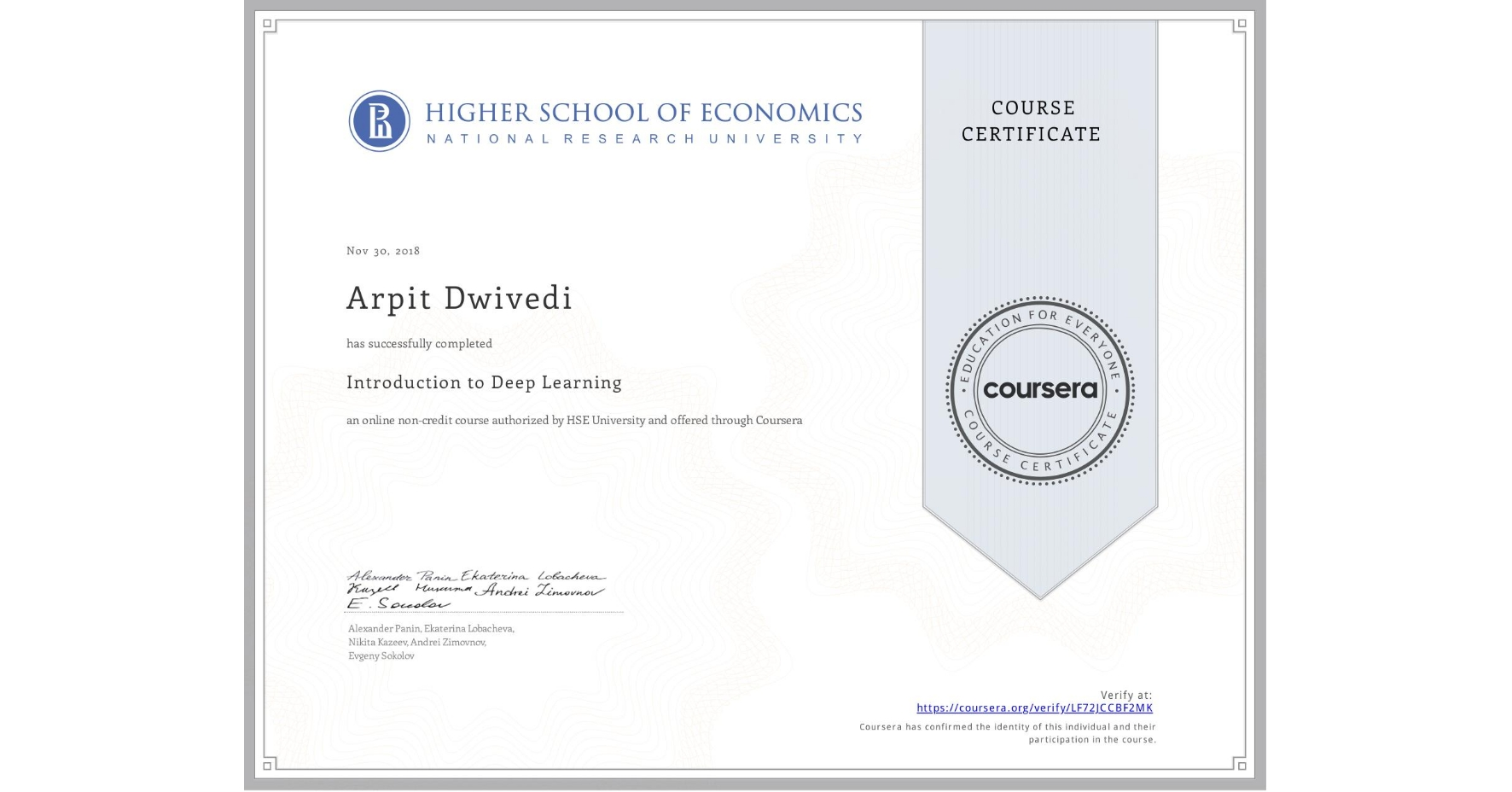 View certificate for Arpit Dwivedi, Introduction to Deep Learning, an online non-credit course authorized by National Research University Higher School of Economics and offered through Coursera