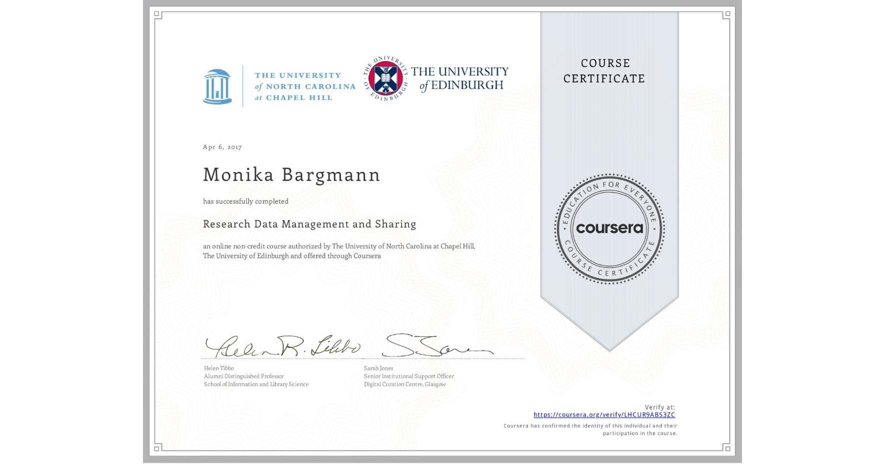 View certificate for Monika Bargmann, Research Data Management and Sharing, an online non-credit course authorized by The University of North Carolina at Chapel Hill & The University of Edinburgh and offered through Coursera