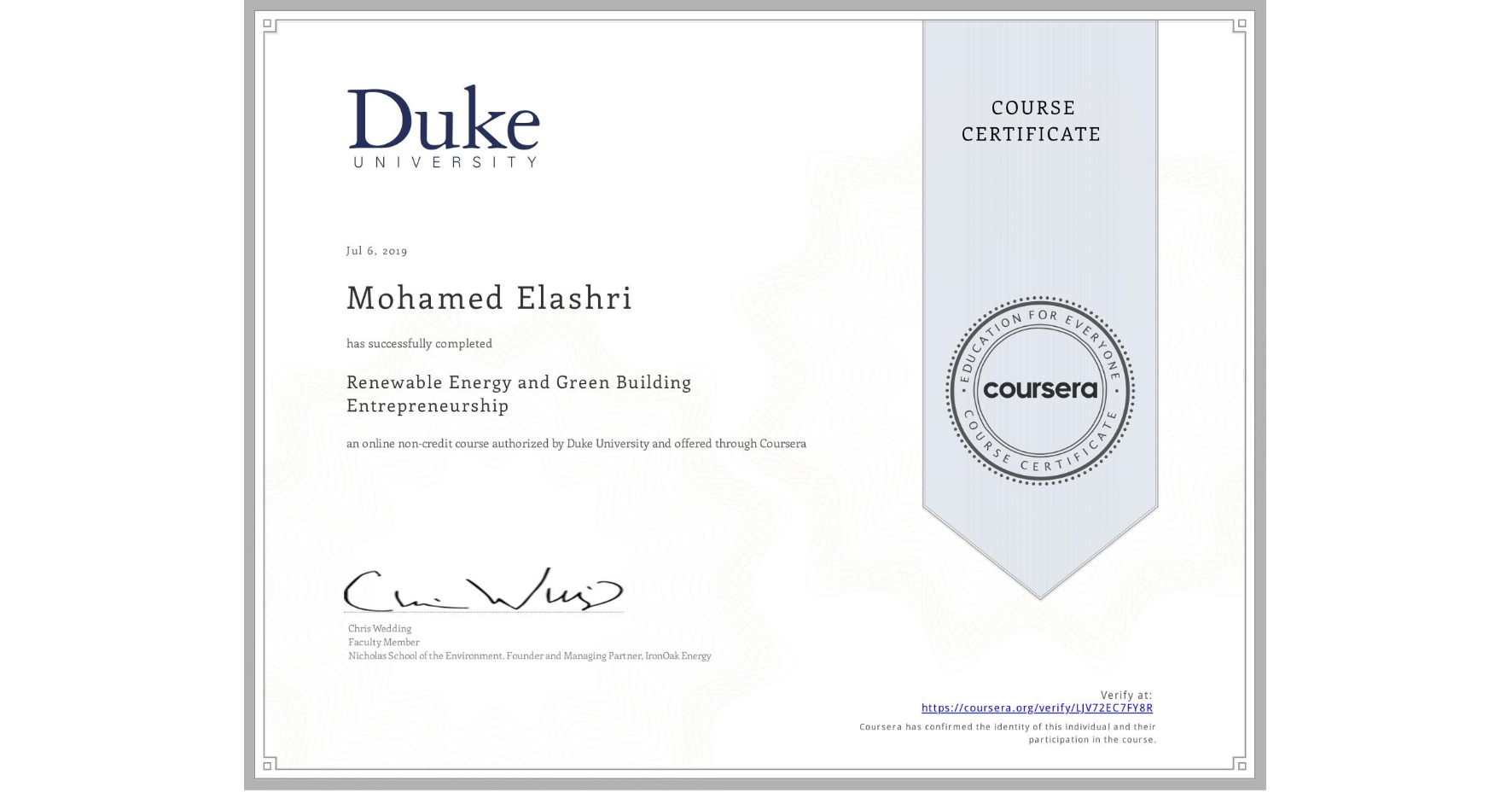 View certificate for Mohamed Elashri, Renewable Energy and Green Building Entrepreneurship, an online non-credit course authorized by Duke University and offered through Coursera