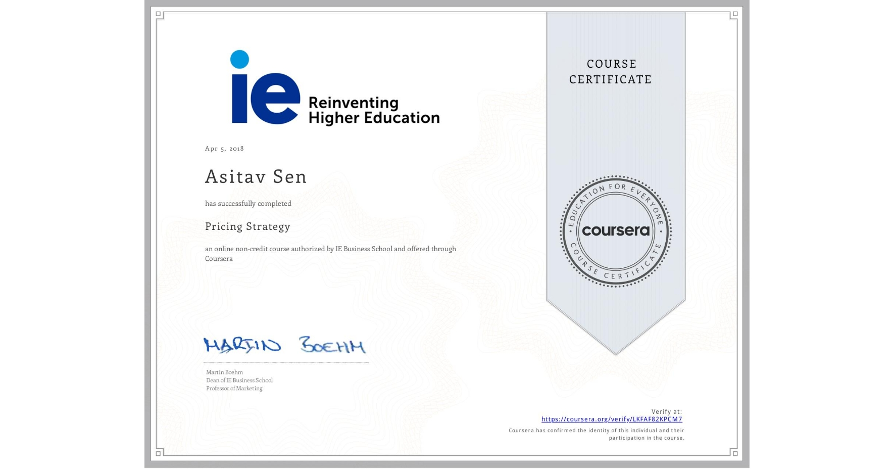 View certificate for Asitav Sen, Pricing Strategy, an online non-credit course authorized by IE Business School and offered through Coursera