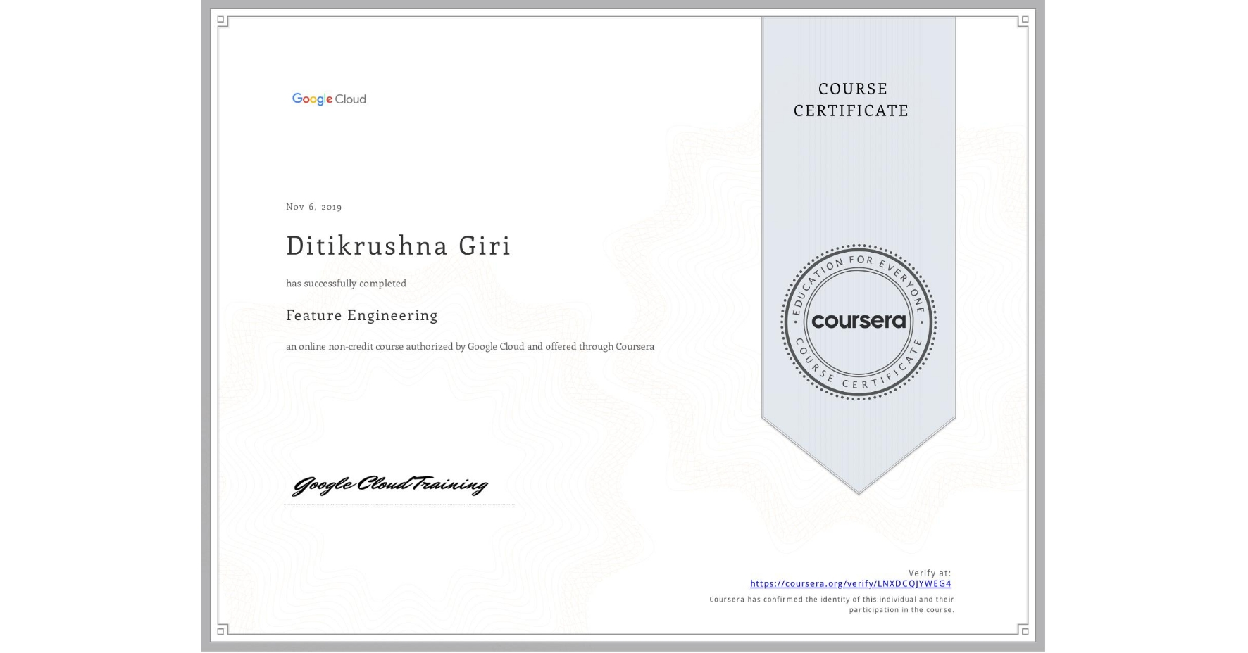 View certificate for Ditikrushna Giri, Feature Engineering, an online non-credit course authorized by Google Cloud and offered through Coursera