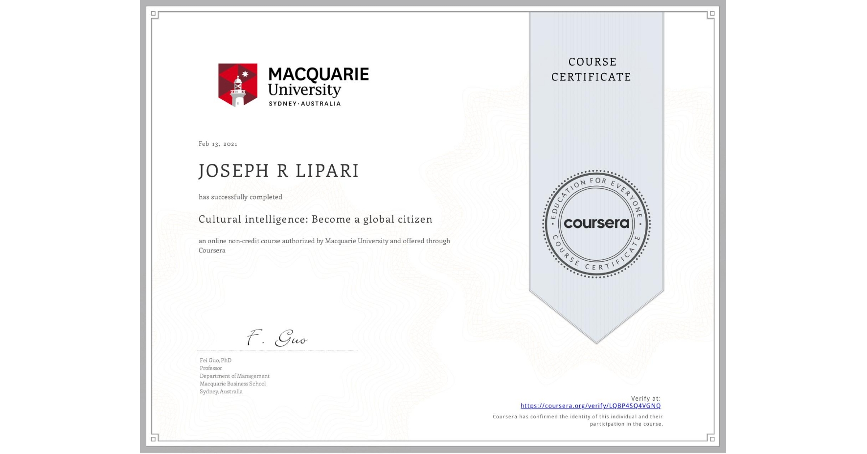 View certificate for JOSEPH R  LIPARI, Cultural intelligence: Become a global citizen, an online non-credit course authorized by Macquarie University and offered through Coursera