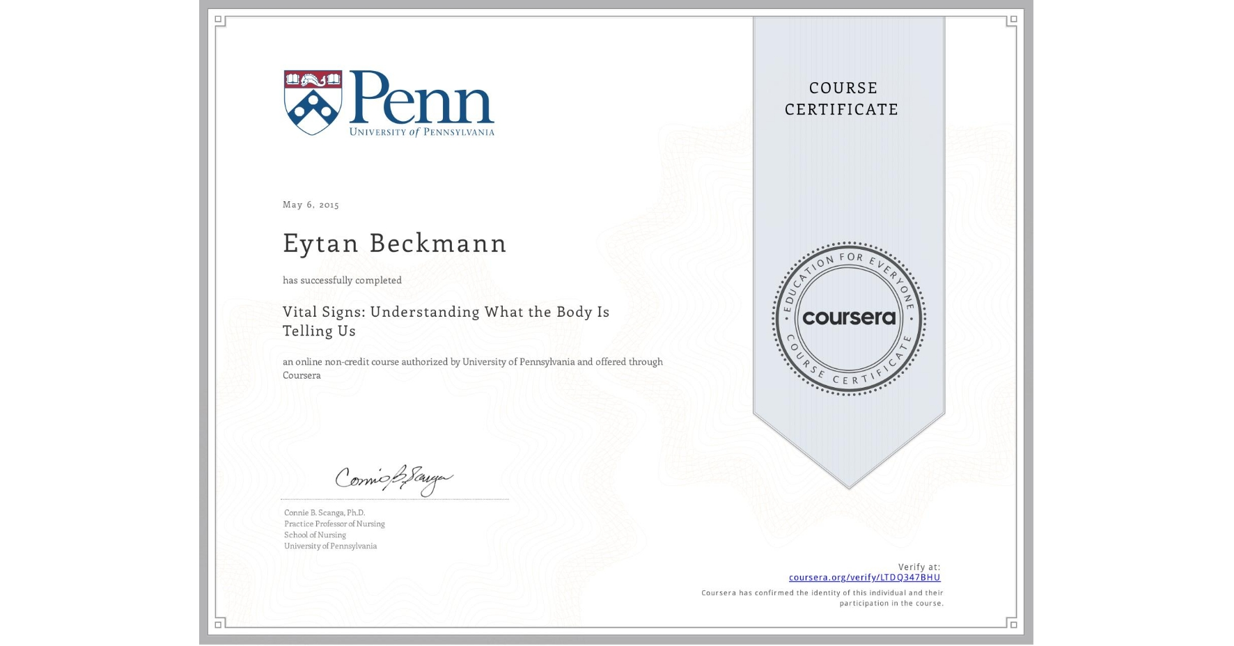 View certificate for Eytan Beckmann, Vital Signs: Understanding What the Body Is Telling Us, an online non-credit course authorized by University of Pennsylvania and offered through Coursera
