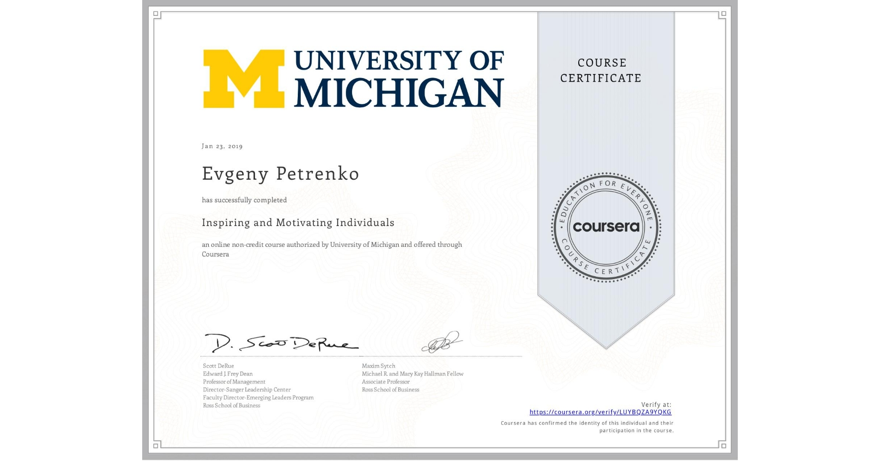 View certificate for Evgeny Petrenko, Inspiring and Motivating Individuals, an online non-credit course authorized by University of Michigan and offered through Coursera
