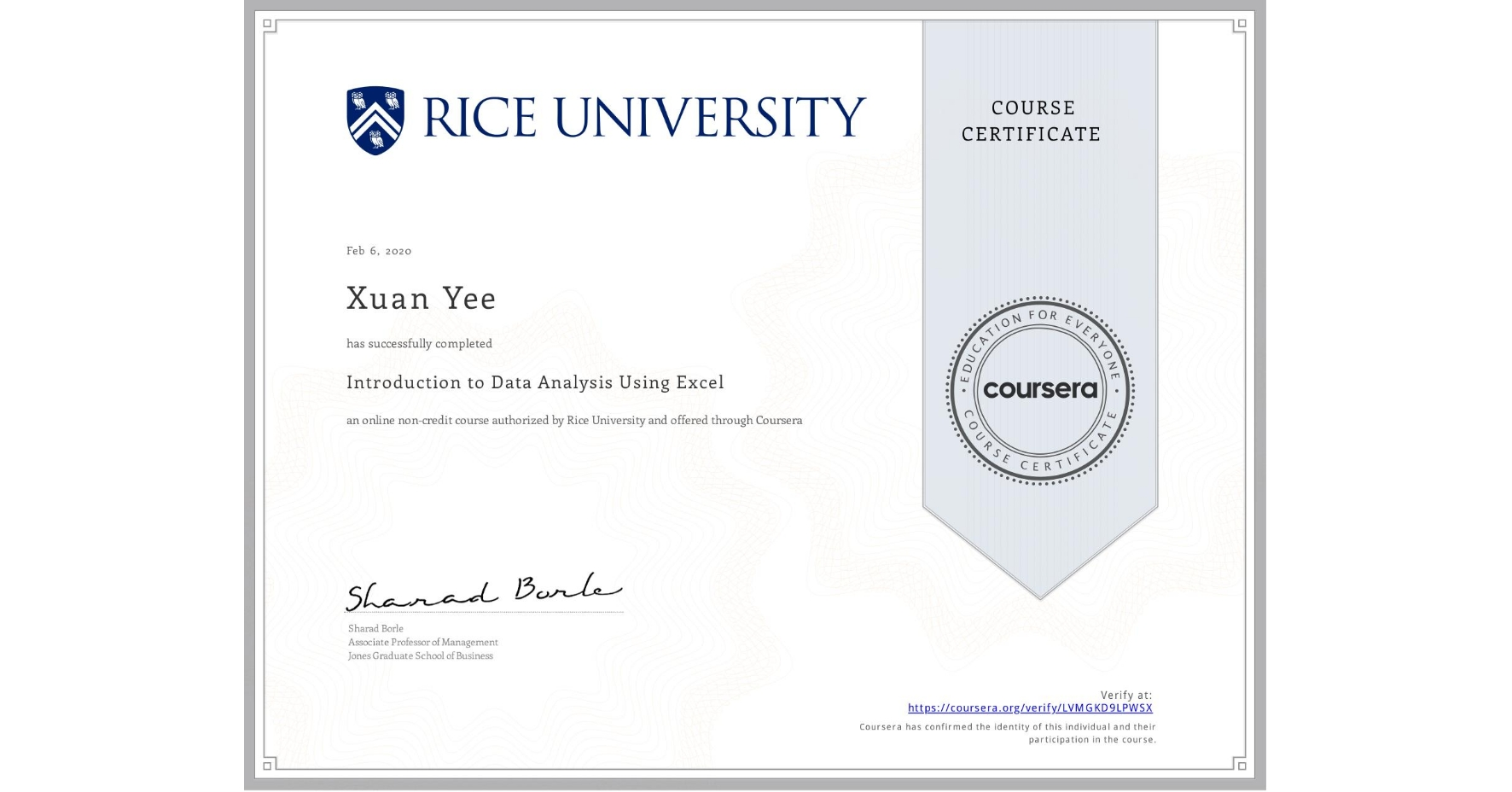 View certificate for Xuan Yee, Introduction to Data Analysis Using Excel, an online non-credit course authorized by Rice University and offered through Coursera
