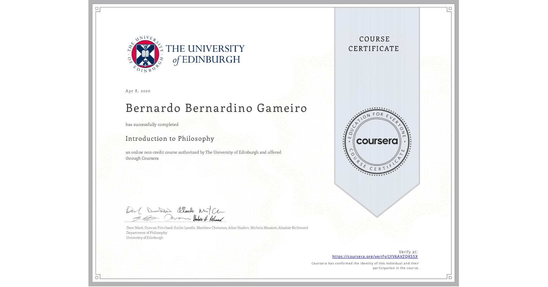 View certificate for Bernardo Bernardino Gameiro, Introduction to Philosophy, an online non-credit course authorized by The University of Edinburgh and offered through Coursera