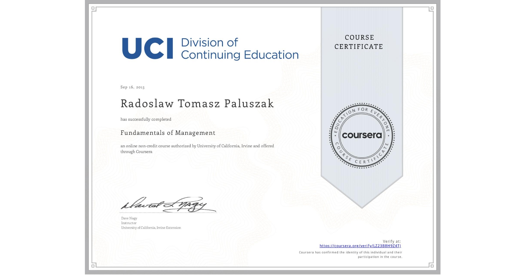 View certificate for Radoslaw Tomasz Paluszak, Fundamentals of Management, an online non-credit course authorized by University of California, Irvine and offered through Coursera
