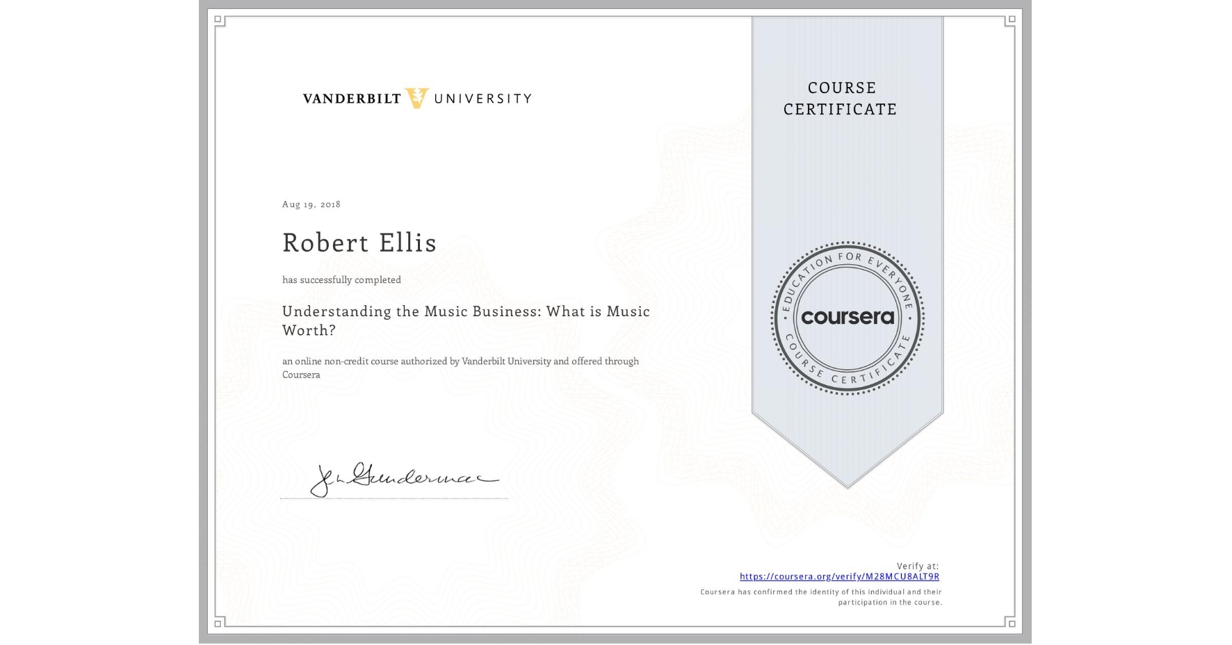 View certificate for Robert Ellis, Understanding the Music Business: What is Music Worth?, an online non-credit course authorized by Vanderbilt University and offered through Coursera